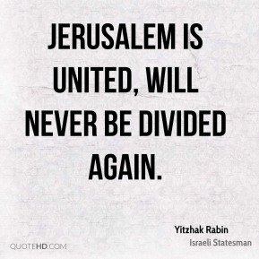 Jerusalem is united, will never be divided again.