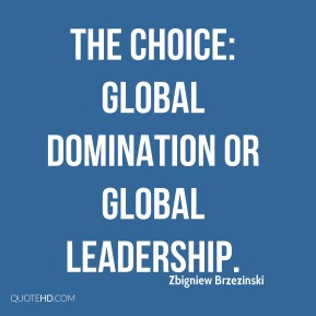 Zbigniew Brzezinski  - The Choice: Global Domination or Global Leadership.