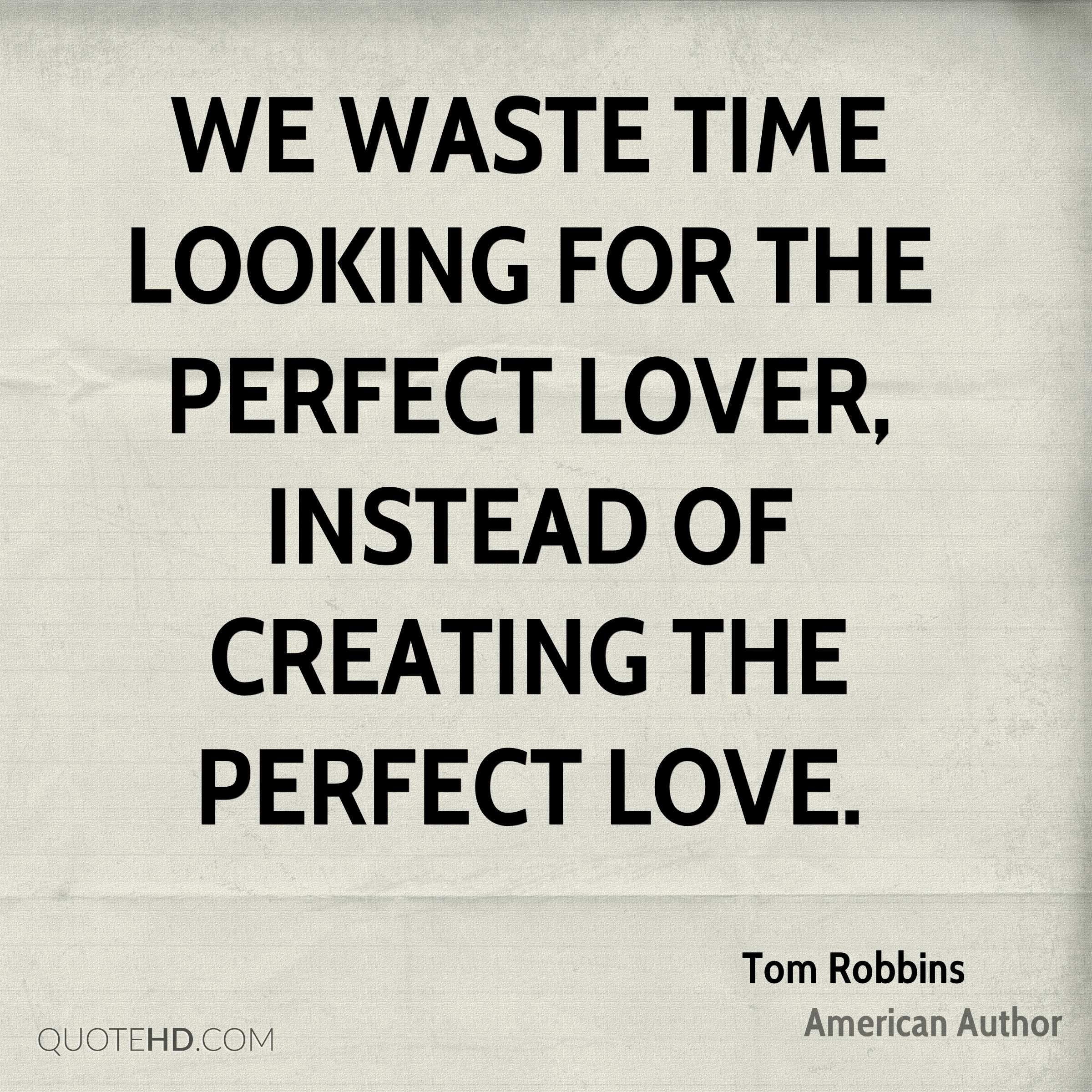 Quote About Looking For Love Tom Robbins Time Quotes  Quotehd
