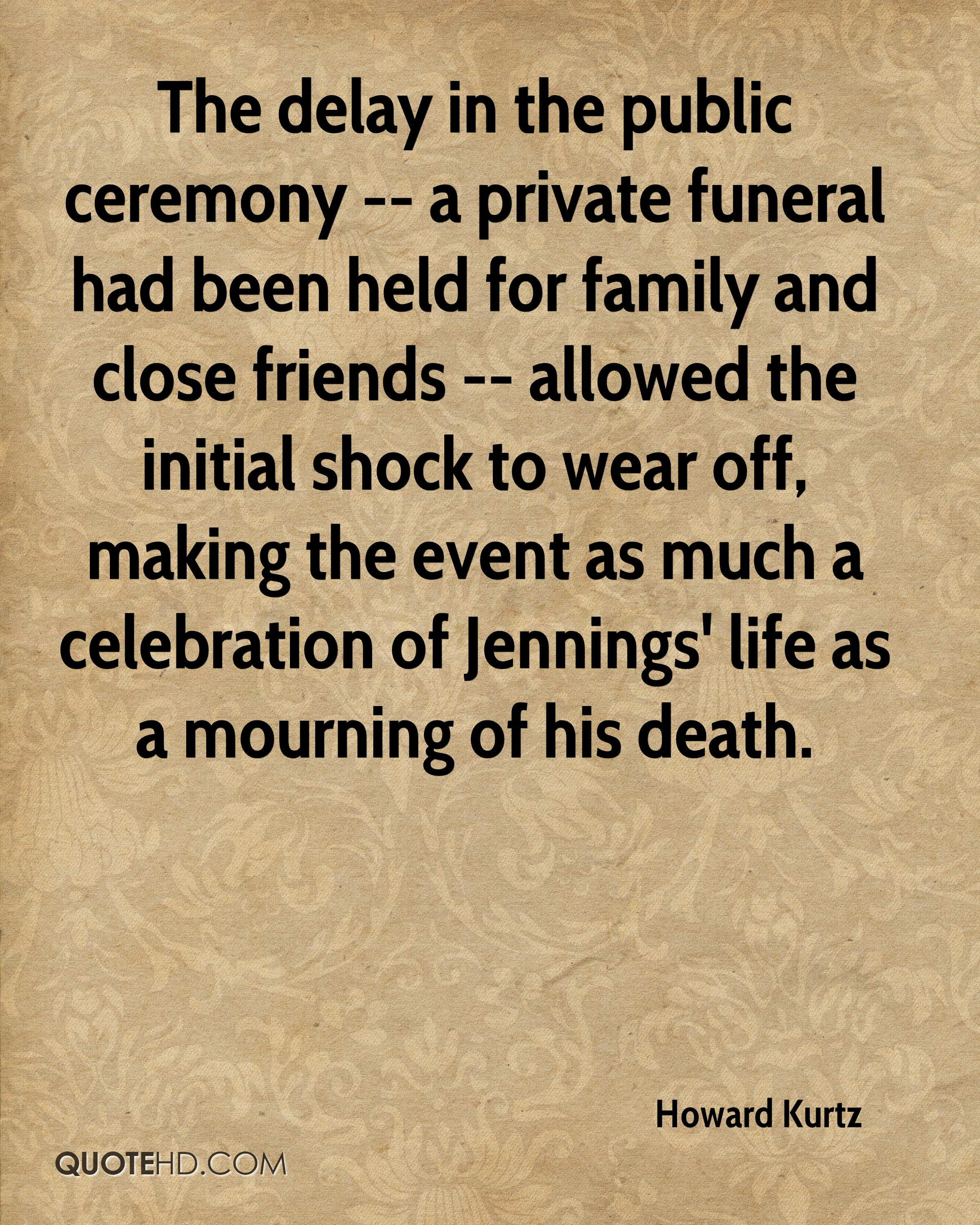 Celebration Of Life Quotes Howard Kurtz Death Quotes  Quotehd