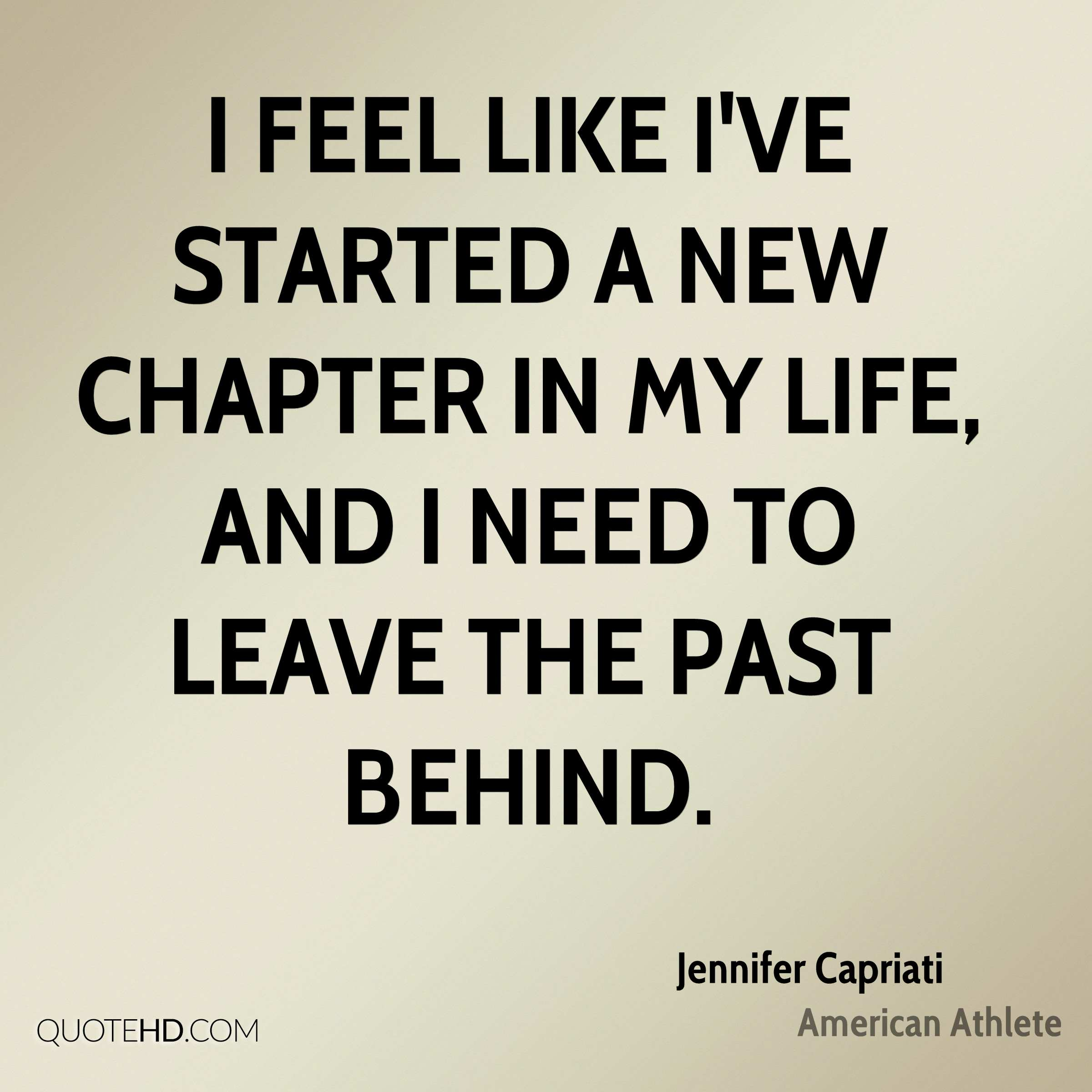 Quotes About New Life: Jennifer Capriati Quotes