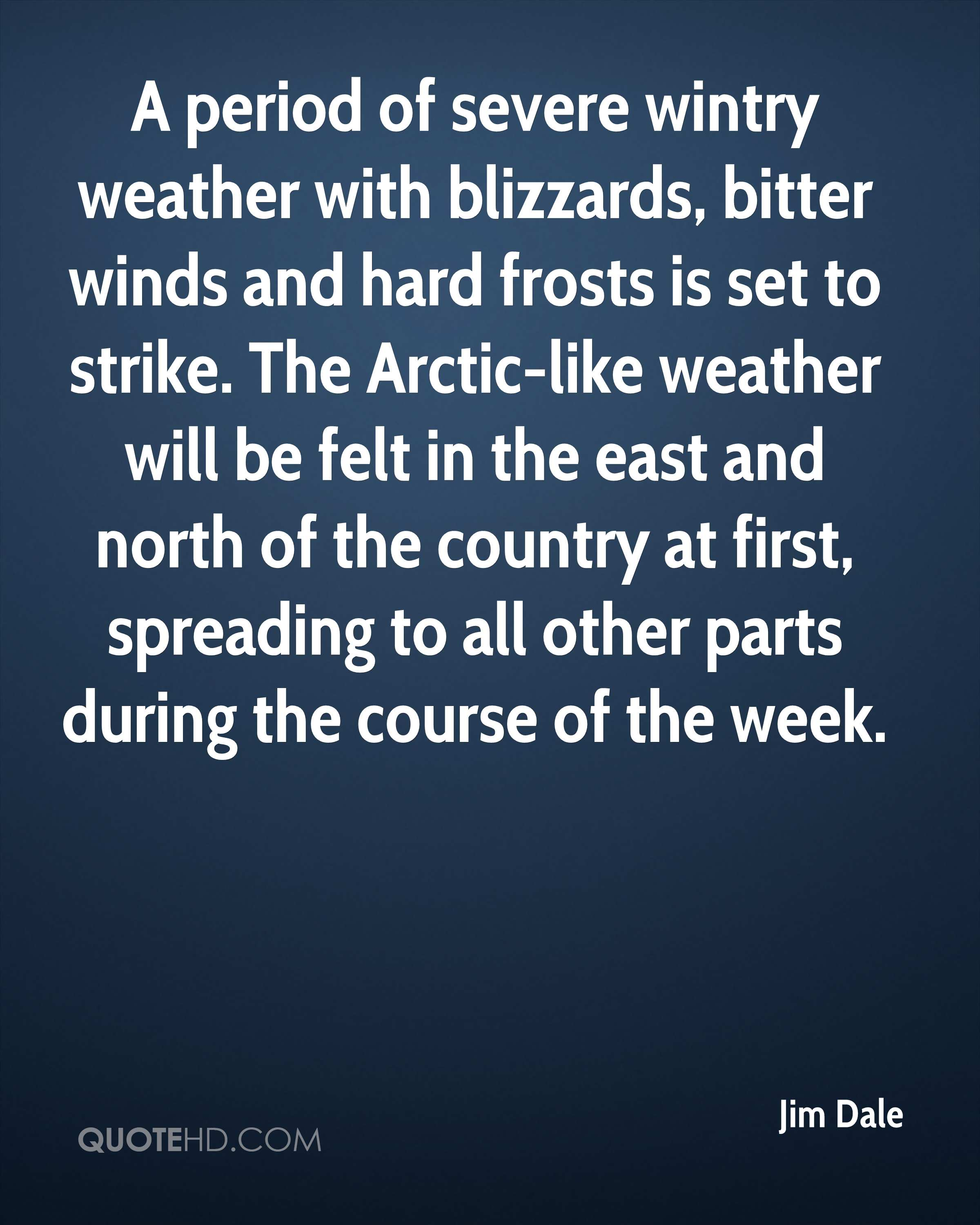 A period of severe wintry weather with blizzards, bitter winds and hard frosts is set to strike. The Arctic-like weather will be felt in the east and north of the country at first, spreading to all other parts during the course of the week.