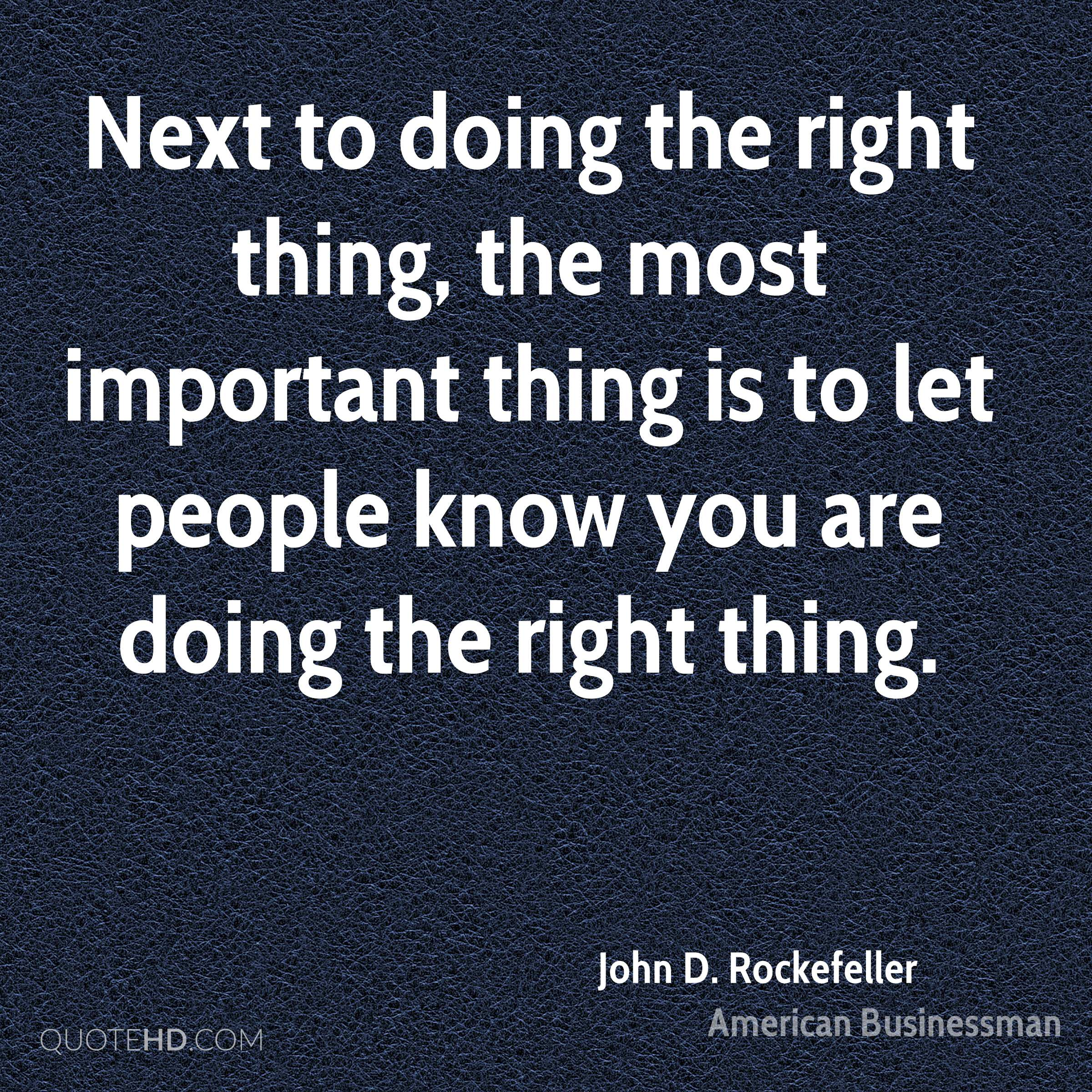 Next to doing the right thing, the most important thing is to let people know you are doing the right thing.