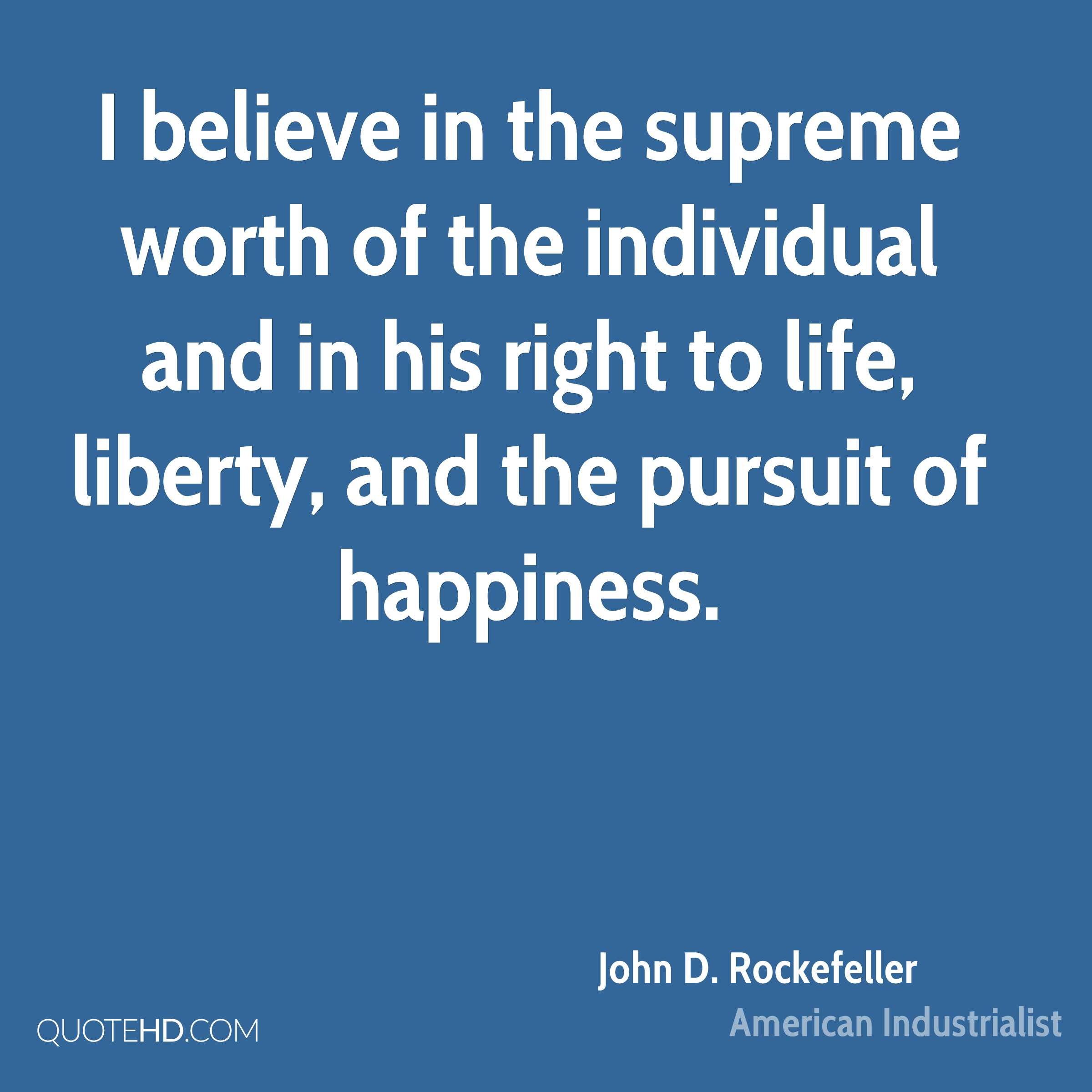 Life Liberty And The Pursuit Of Happiness Quote John Drockefeller Quotes  Quotehd