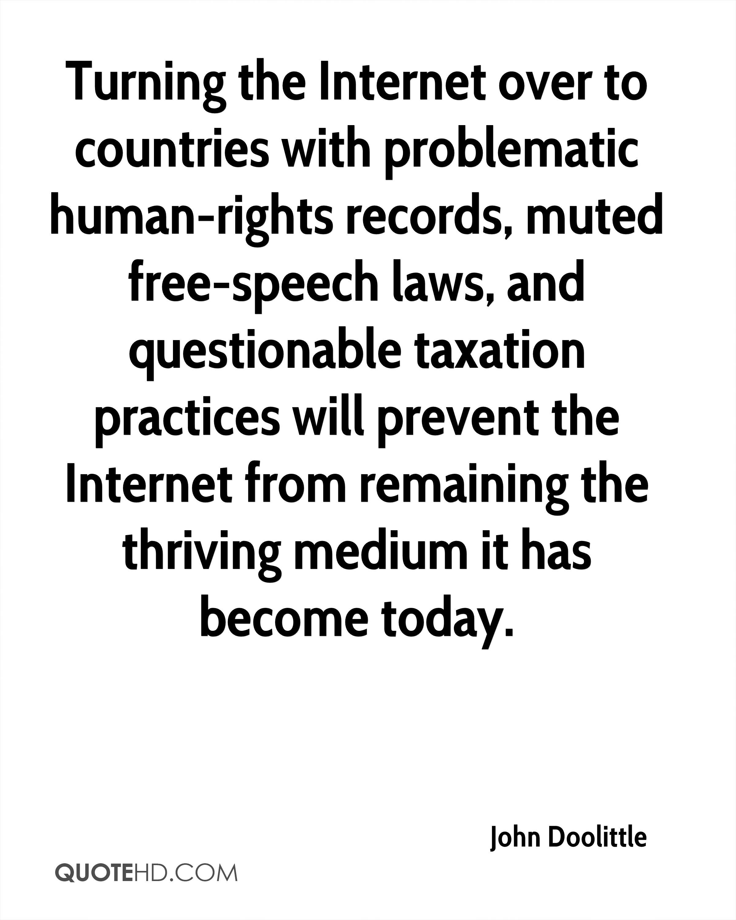 Turning the Internet over to countries with problematic human-rights records, muted free-speech laws, and questionable taxation practices will prevent the Internet from remaining the thriving medium it has become today.