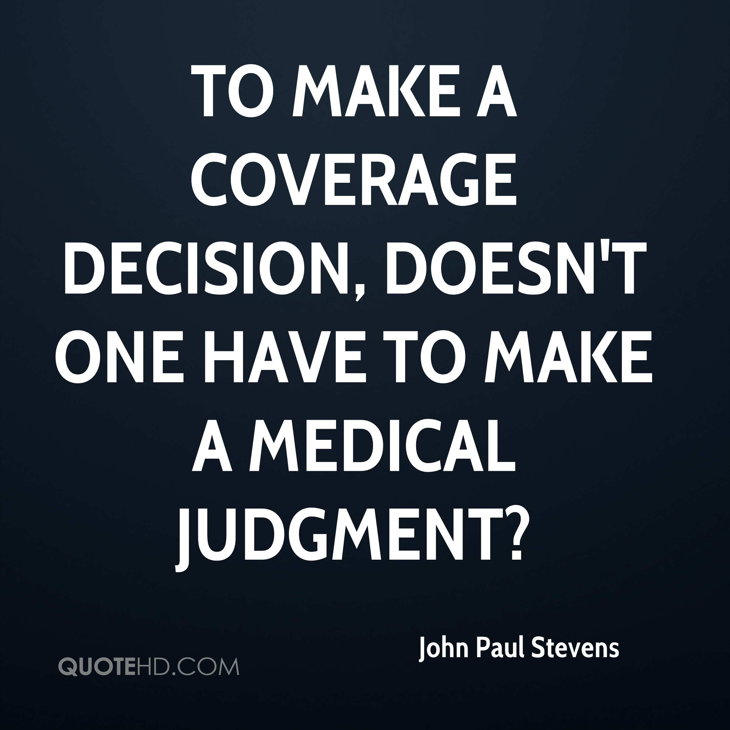To make a coverage decision, doesn't one have to make a medical judgment?