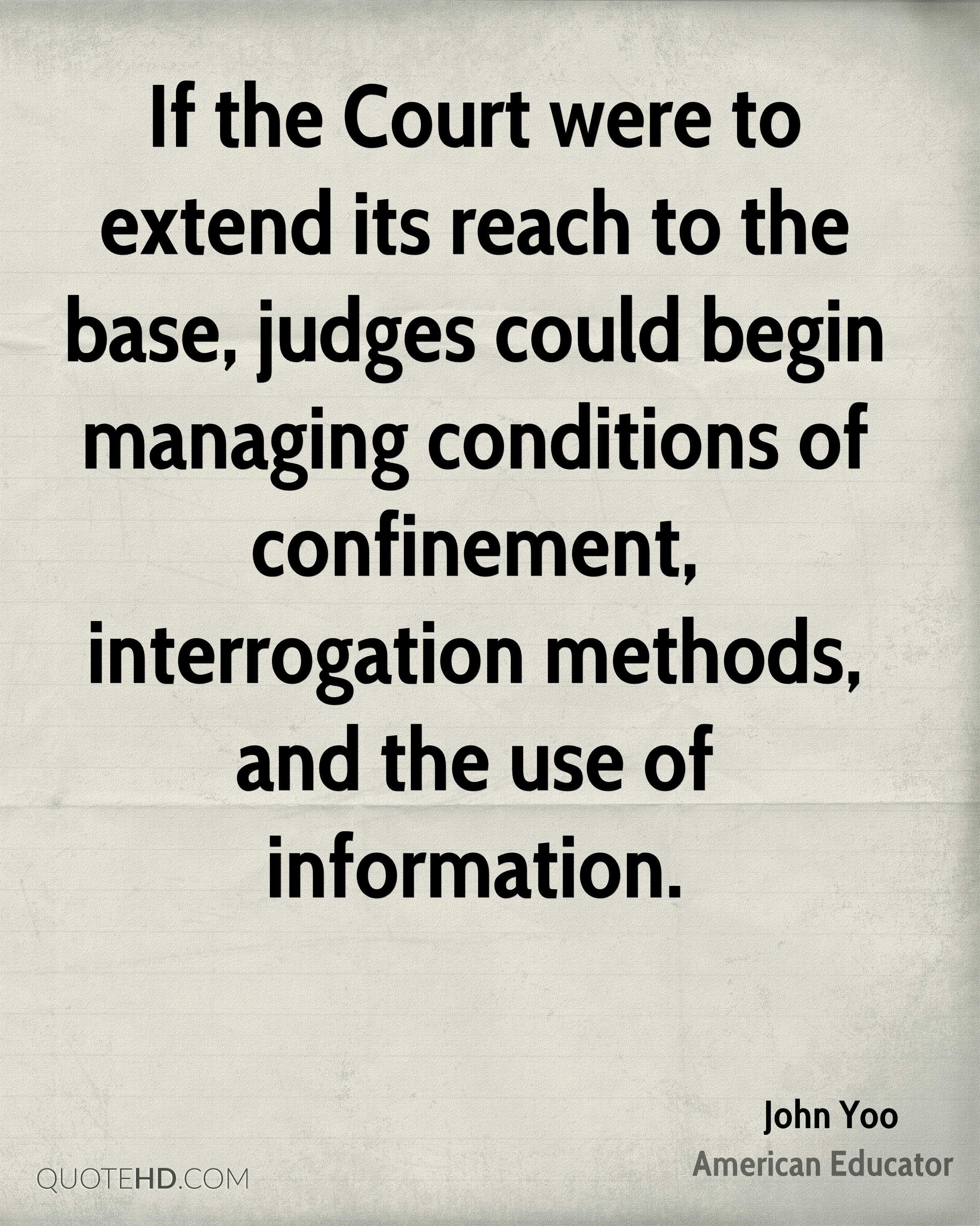 If the Court were to extend its reach to the base, judges could begin managing conditions of confinement, interrogation methods, and the use of information.