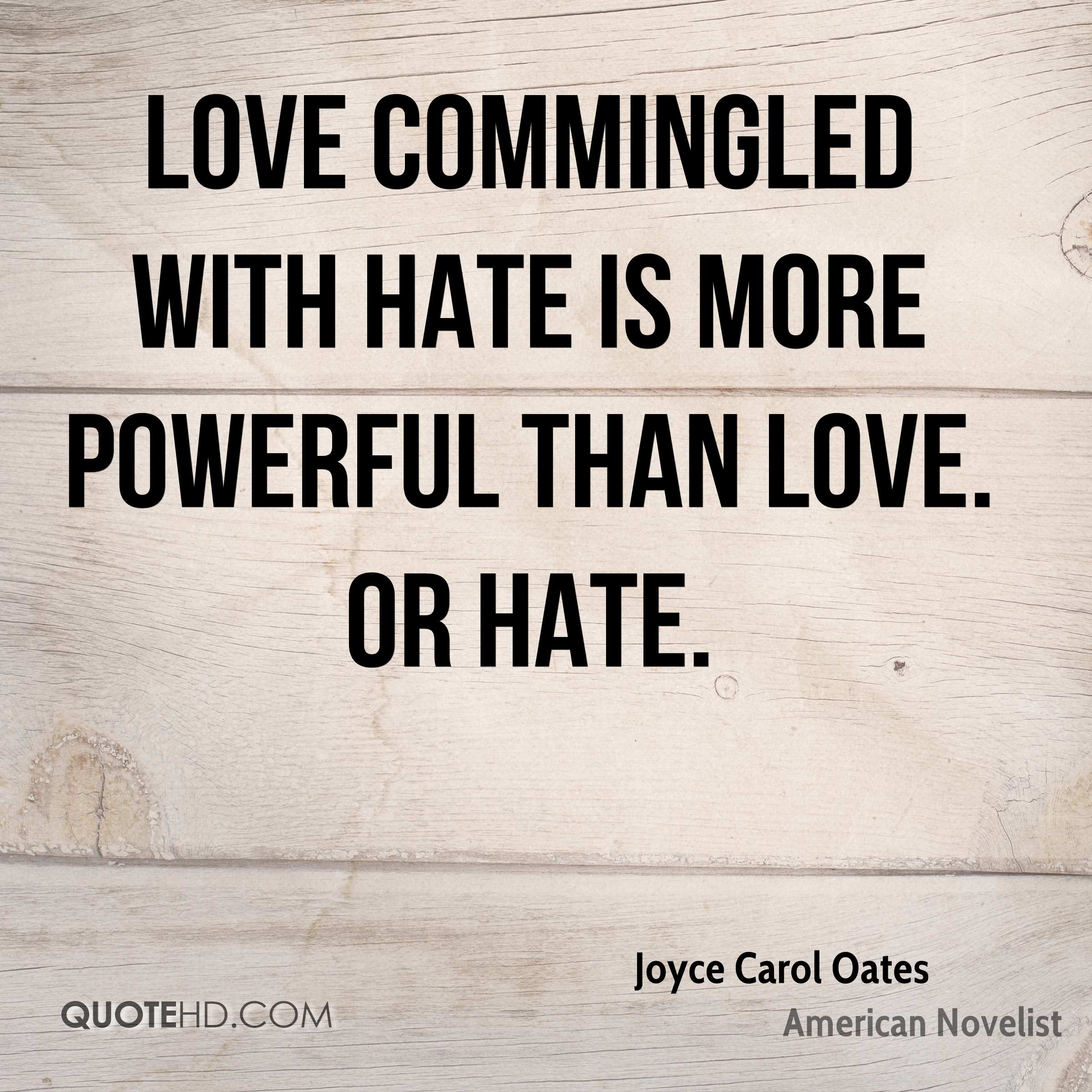 Love And Hate Quotes Joyce Carol Oates Quotes  Quotehd