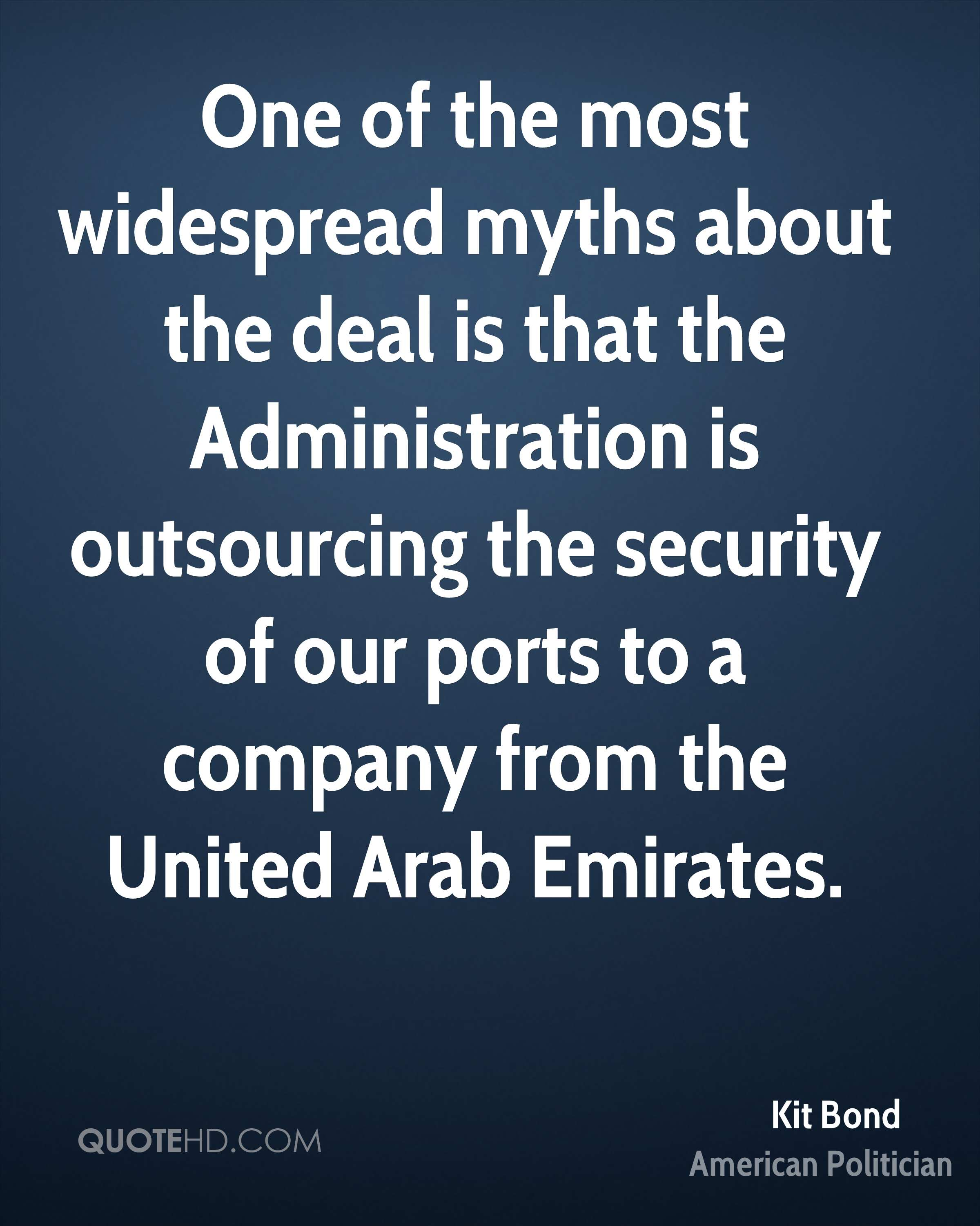 One of the most widespread myths about the deal is that the Administration is outsourcing the security of our ports to a company from the United Arab Emirates.