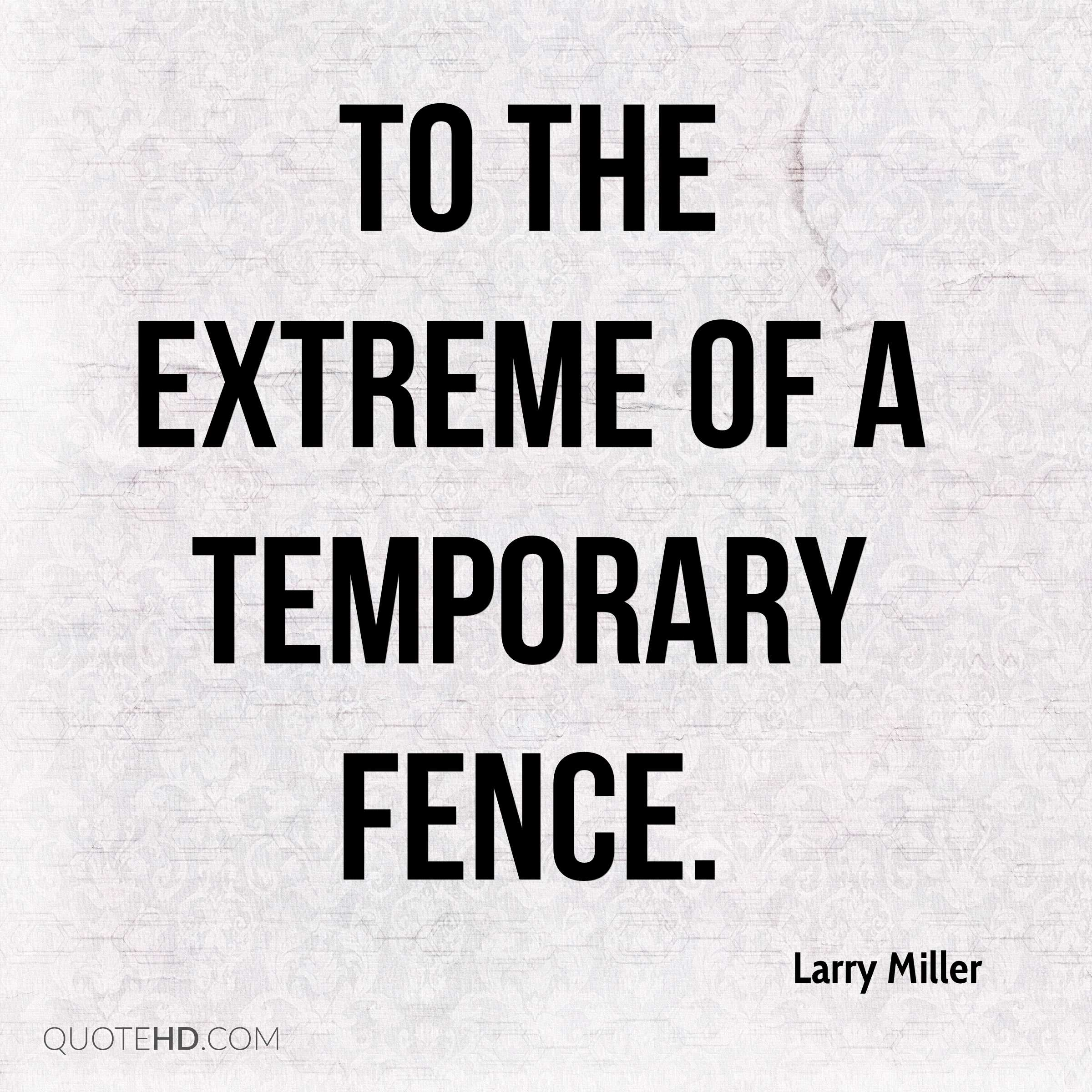 Fence Quotes Larry Miller Quotes  Quotehd
