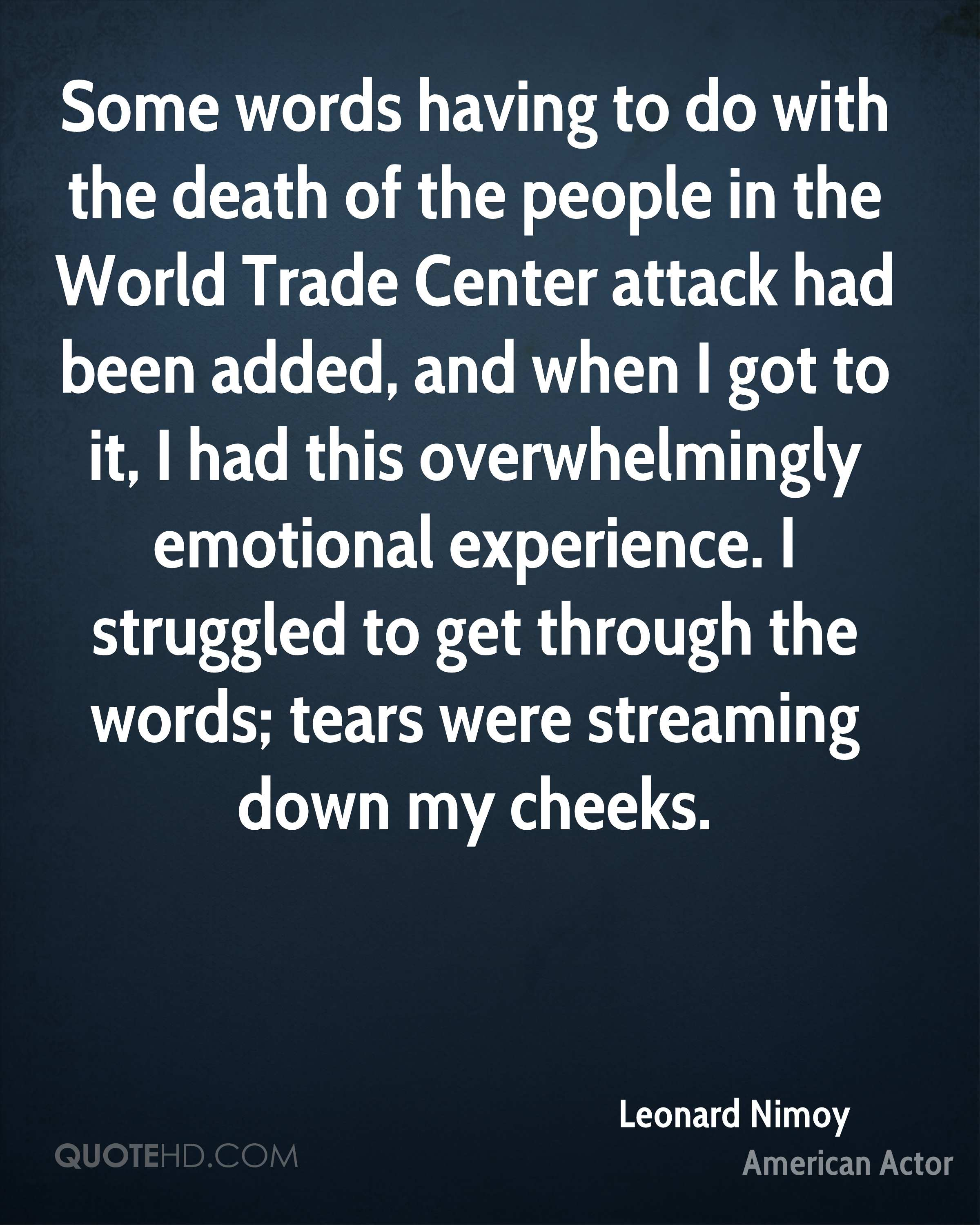 Some words having to do with the death of the people in the World Trade Center attack had been added, and when I got to it, I had this overwhelmingly emotional experience. I struggled to get through the words; tears were streaming down my cheeks.