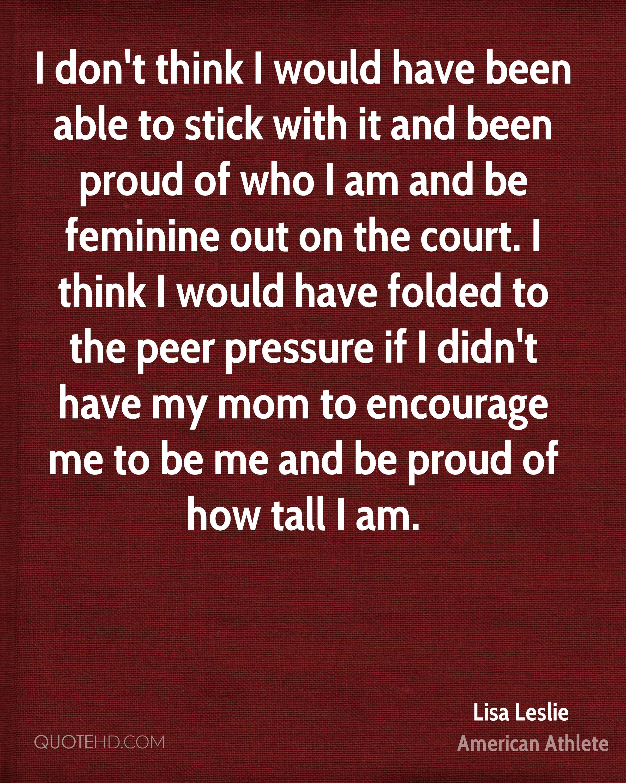 Peer Pressure Quotes Lisa Leslie Mom Quotes  Quotehd