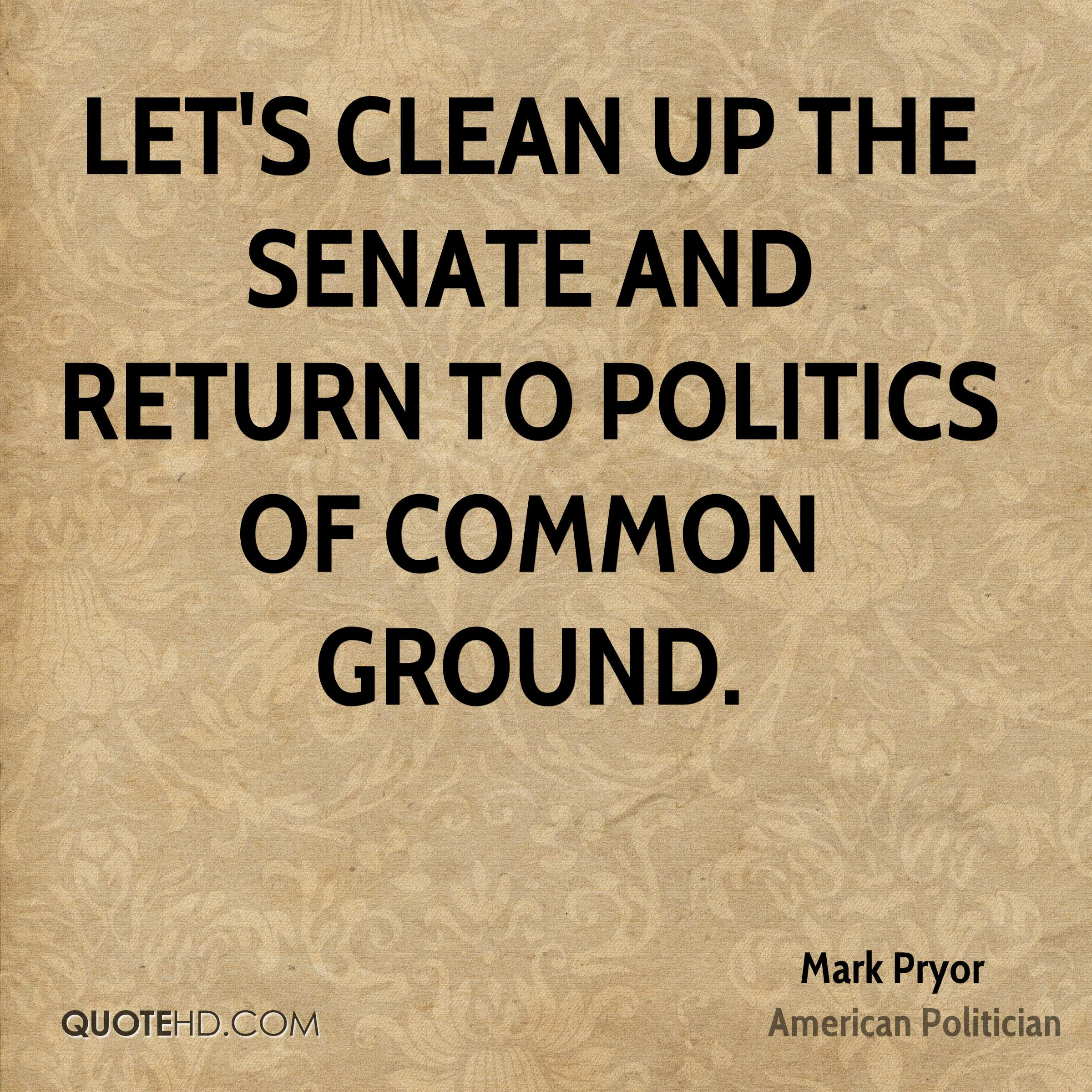 Let's clean up the Senate and return to politics of common ground.