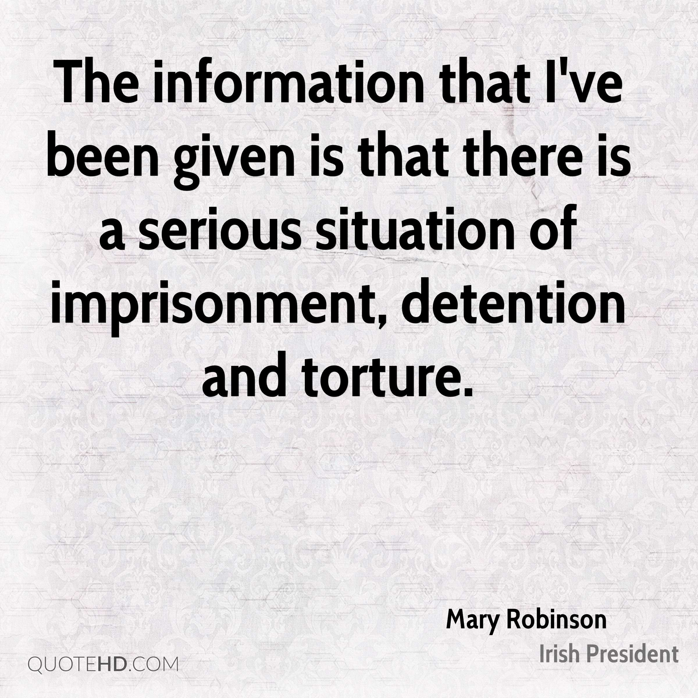 The information that I've been given is that there is a serious situation of imprisonment, detention and torture.