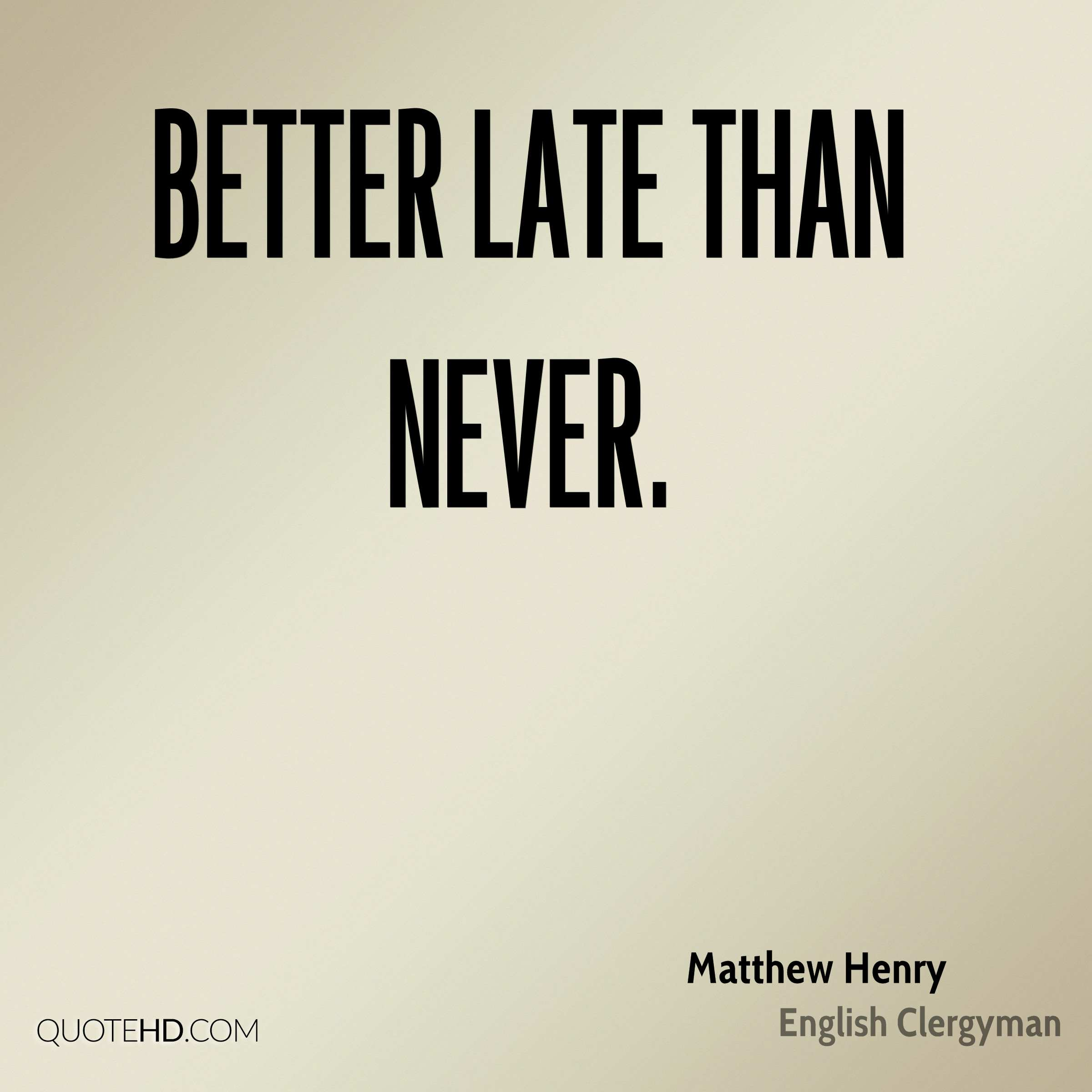 Late Quotes Matthew Henry Quotes  Quotehd