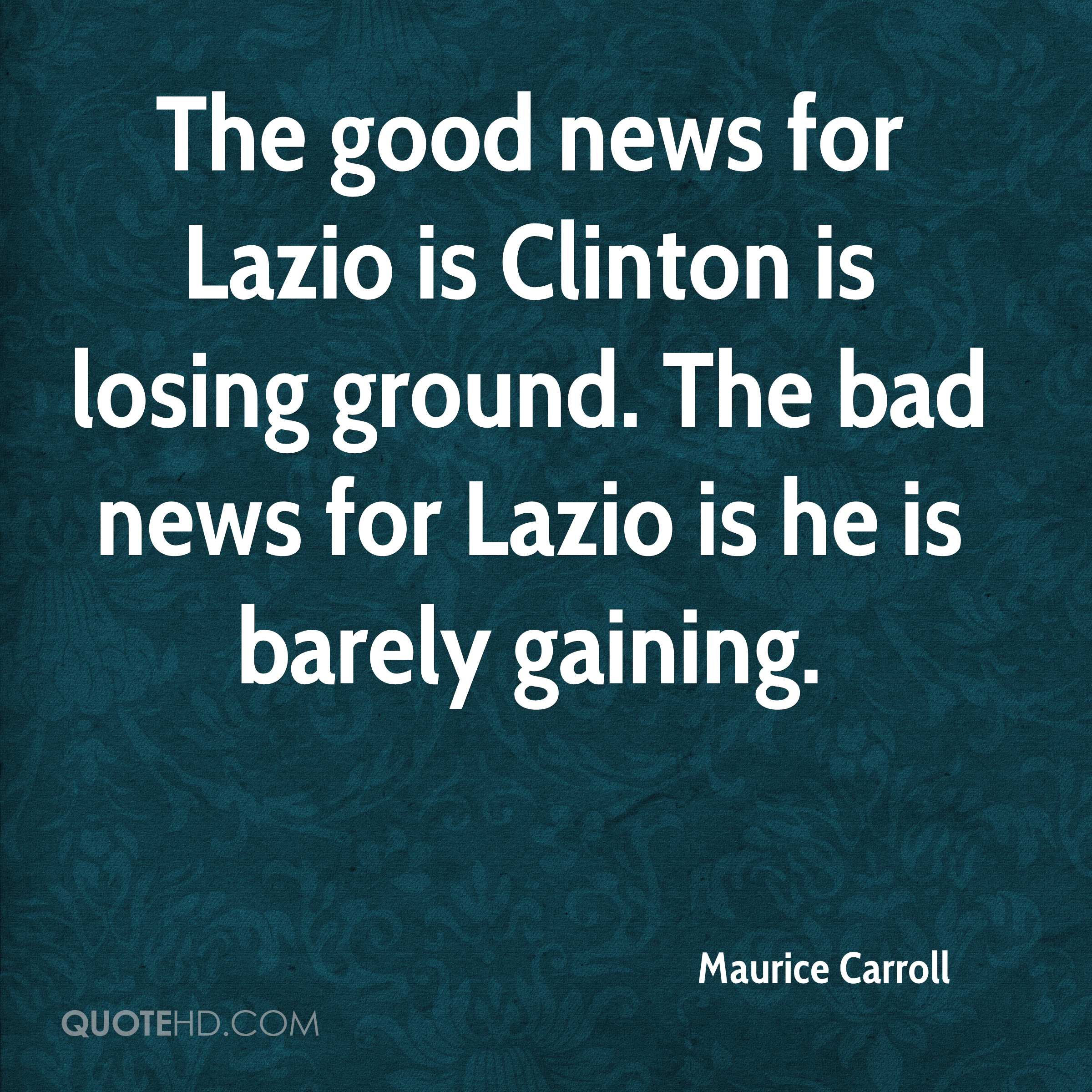 The good news for Lazio is Clinton is losing ground. The bad news for Lazio is he is barely gaining.