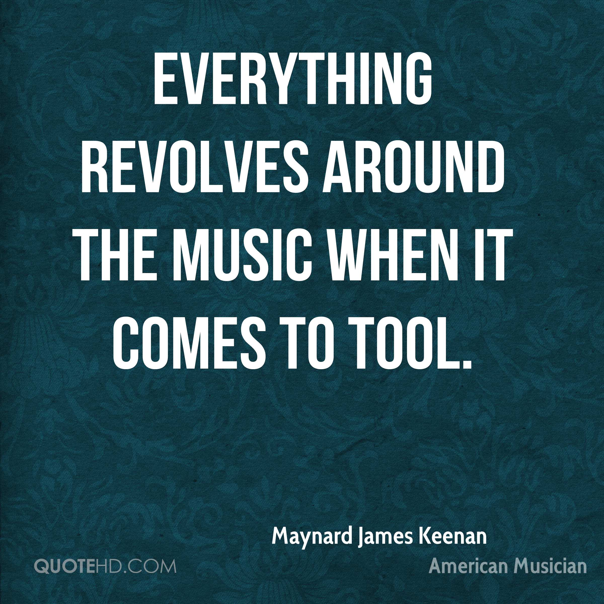 Everything revolves around the music when it comes to Tool.