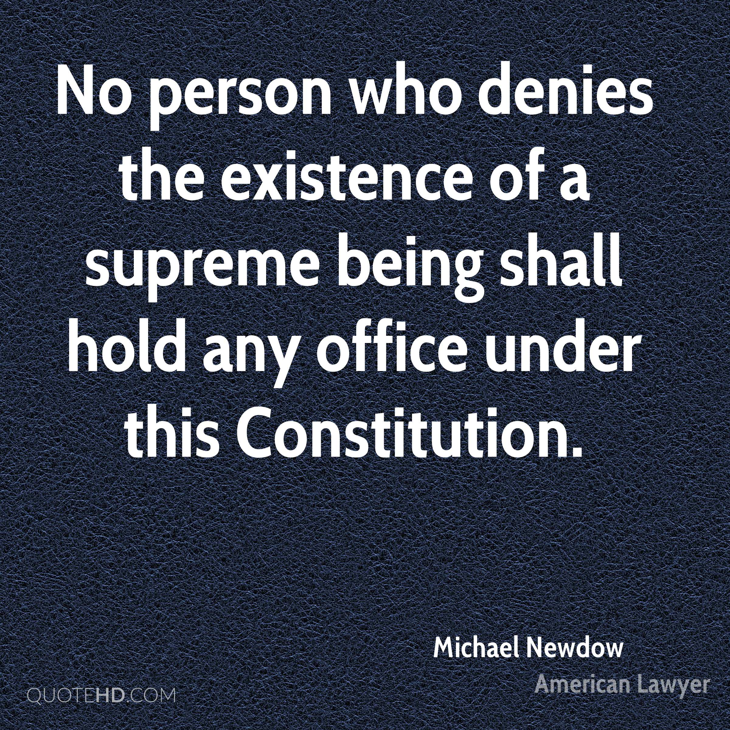 No person who denies the existence of a supreme being shall hold any office under this Constitution.