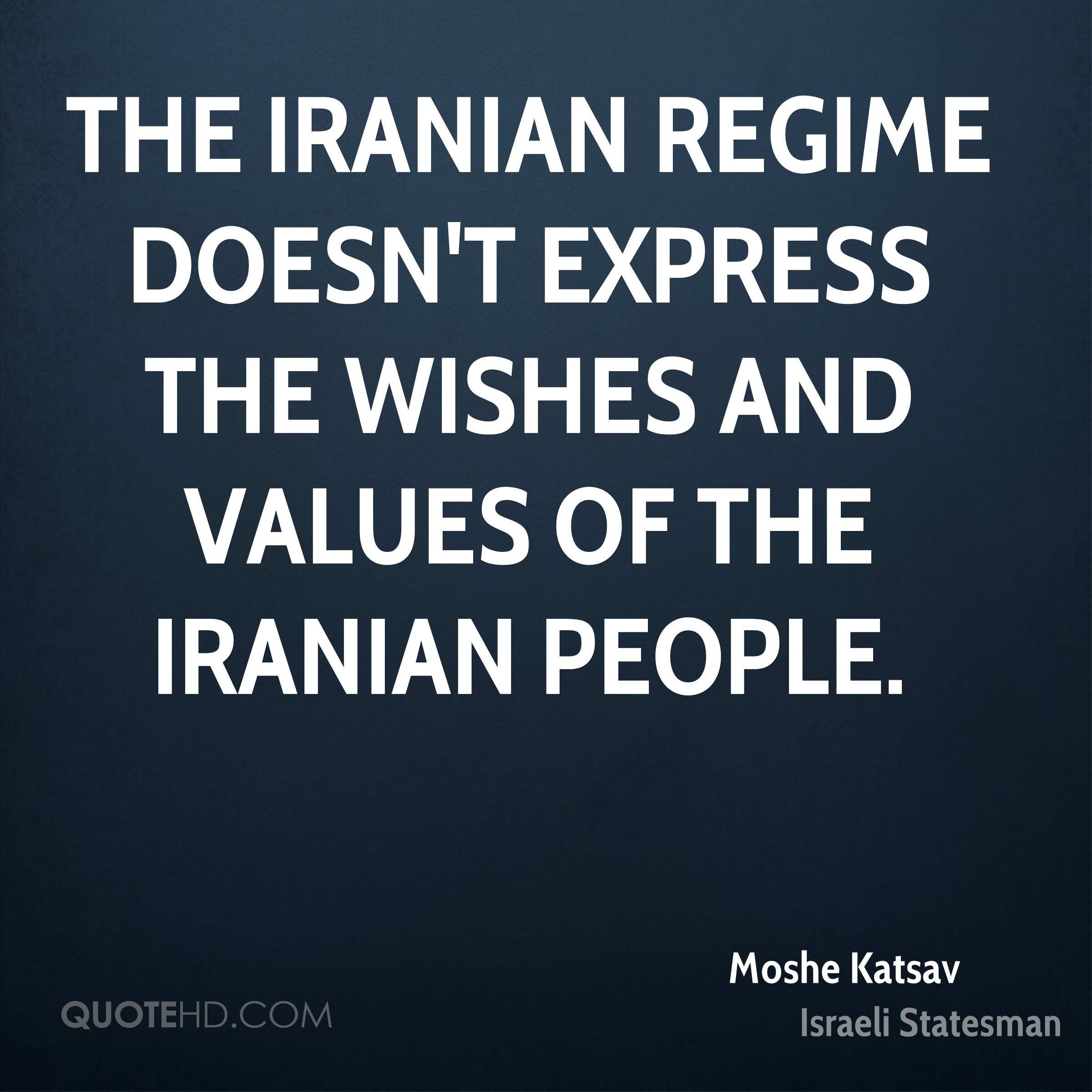The Iranian regime doesn't express the wishes and values of the Iranian people.