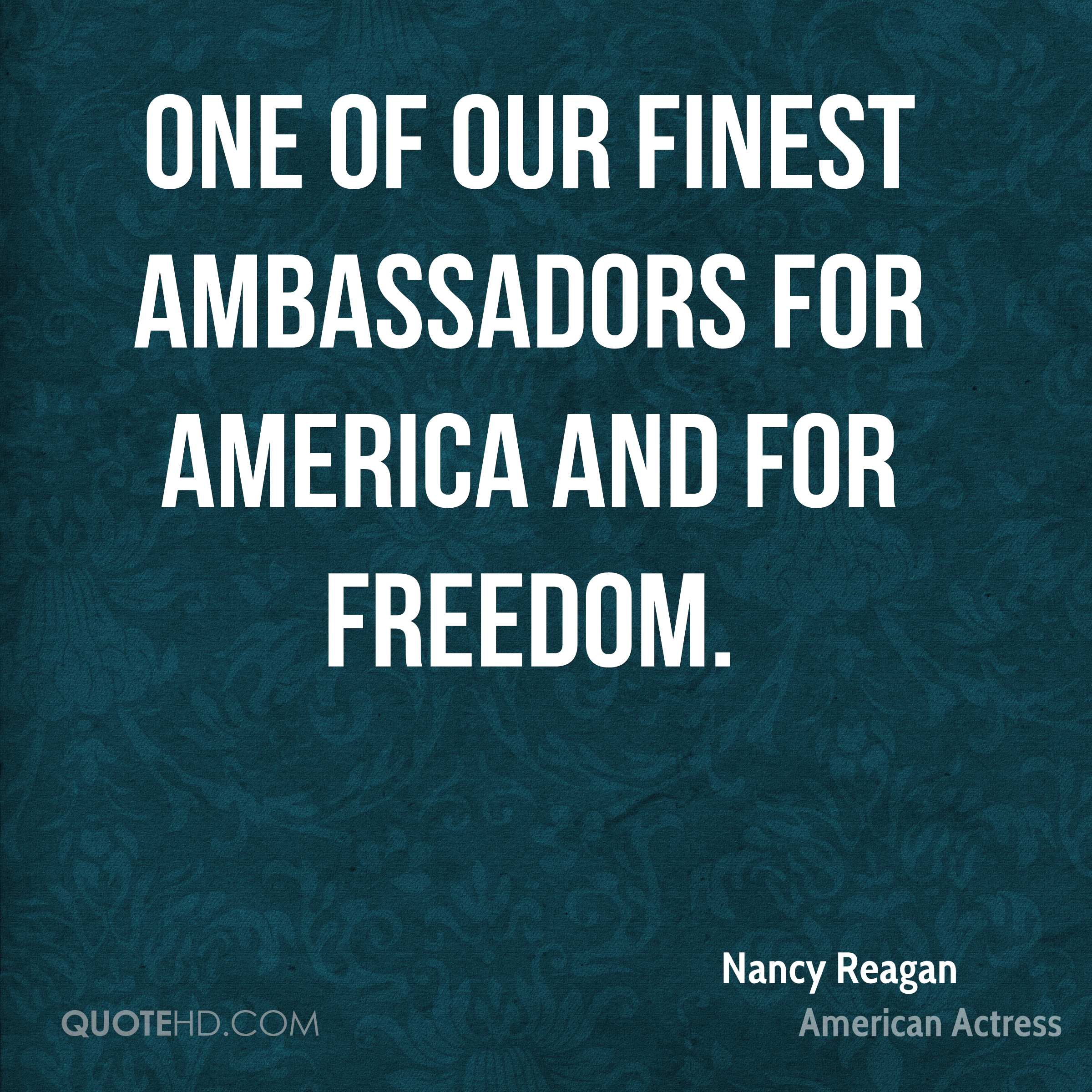 one of our finest ambassadors for America and for freedom.