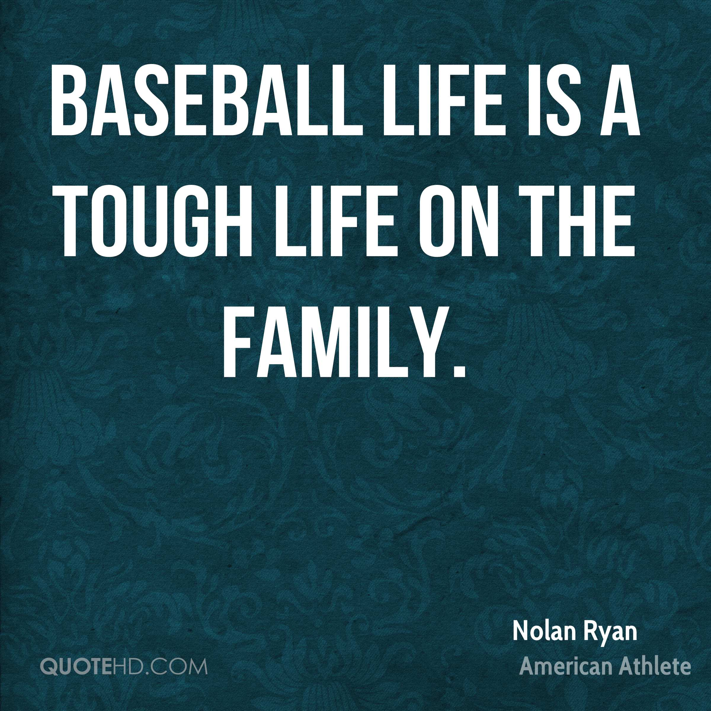 Baseball Life Quotes Nolan Ryan Sports Quotes  Quotehd