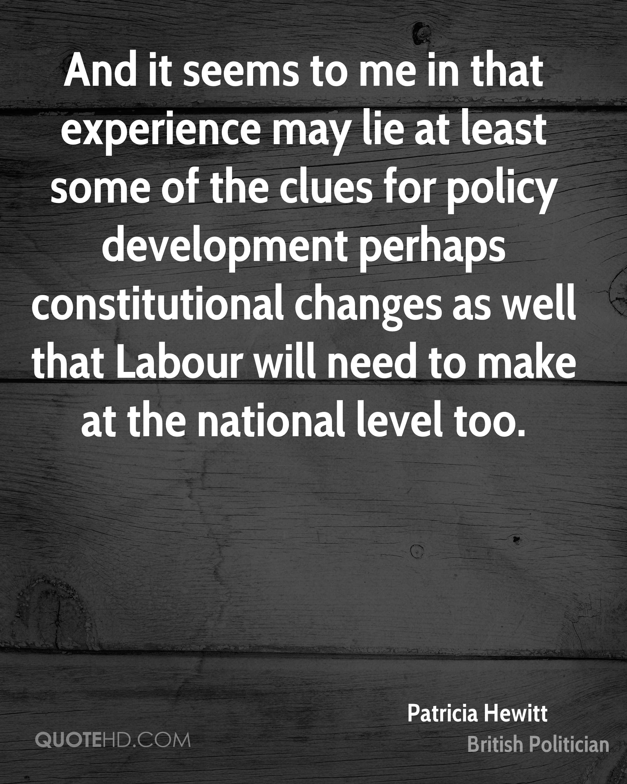 And it seems to me in that experience may lie at least some of the clues for policy development perhaps constitutional changes as well that Labour will need to make at the national level too.