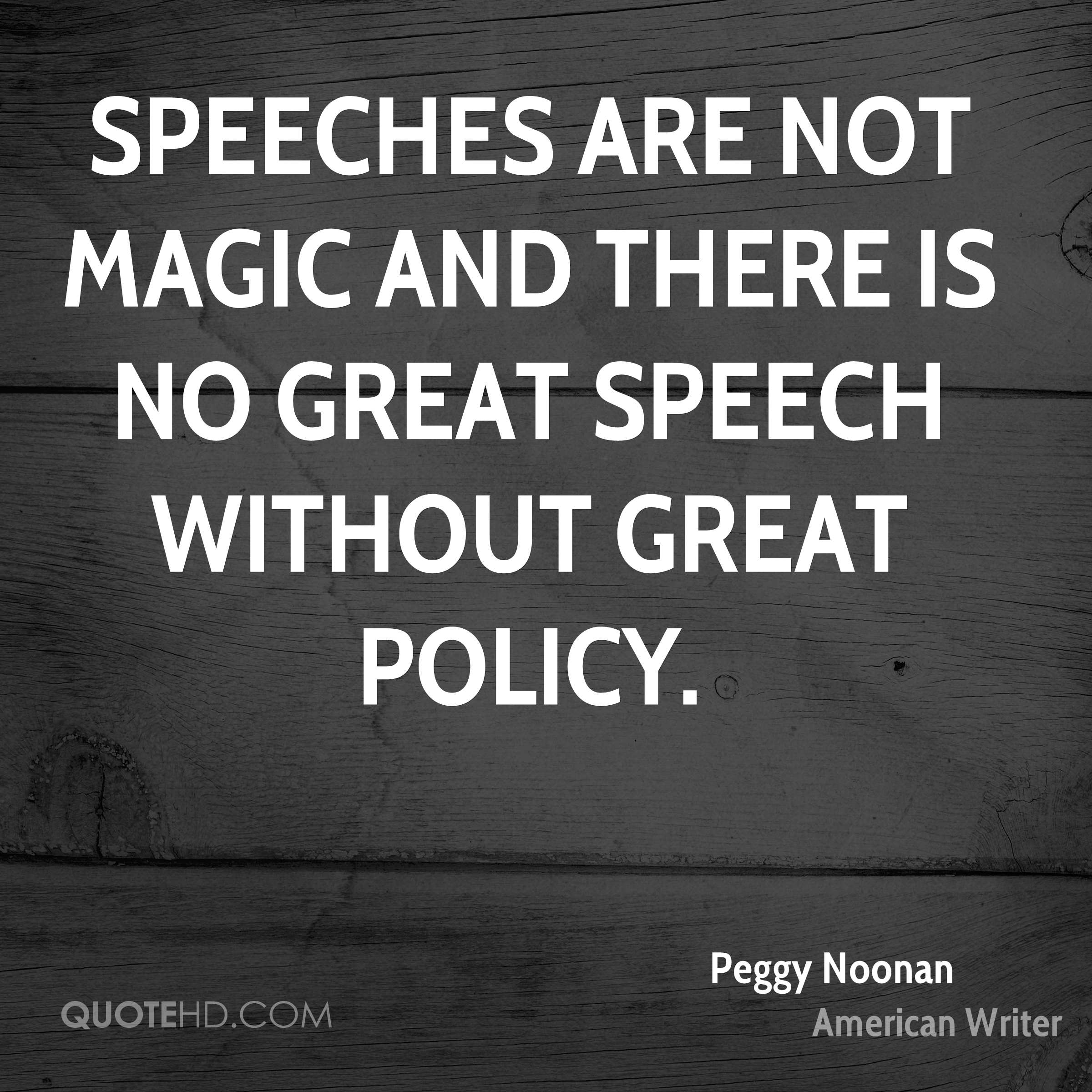 Speeches are not magic and there is no great speech without great policy.