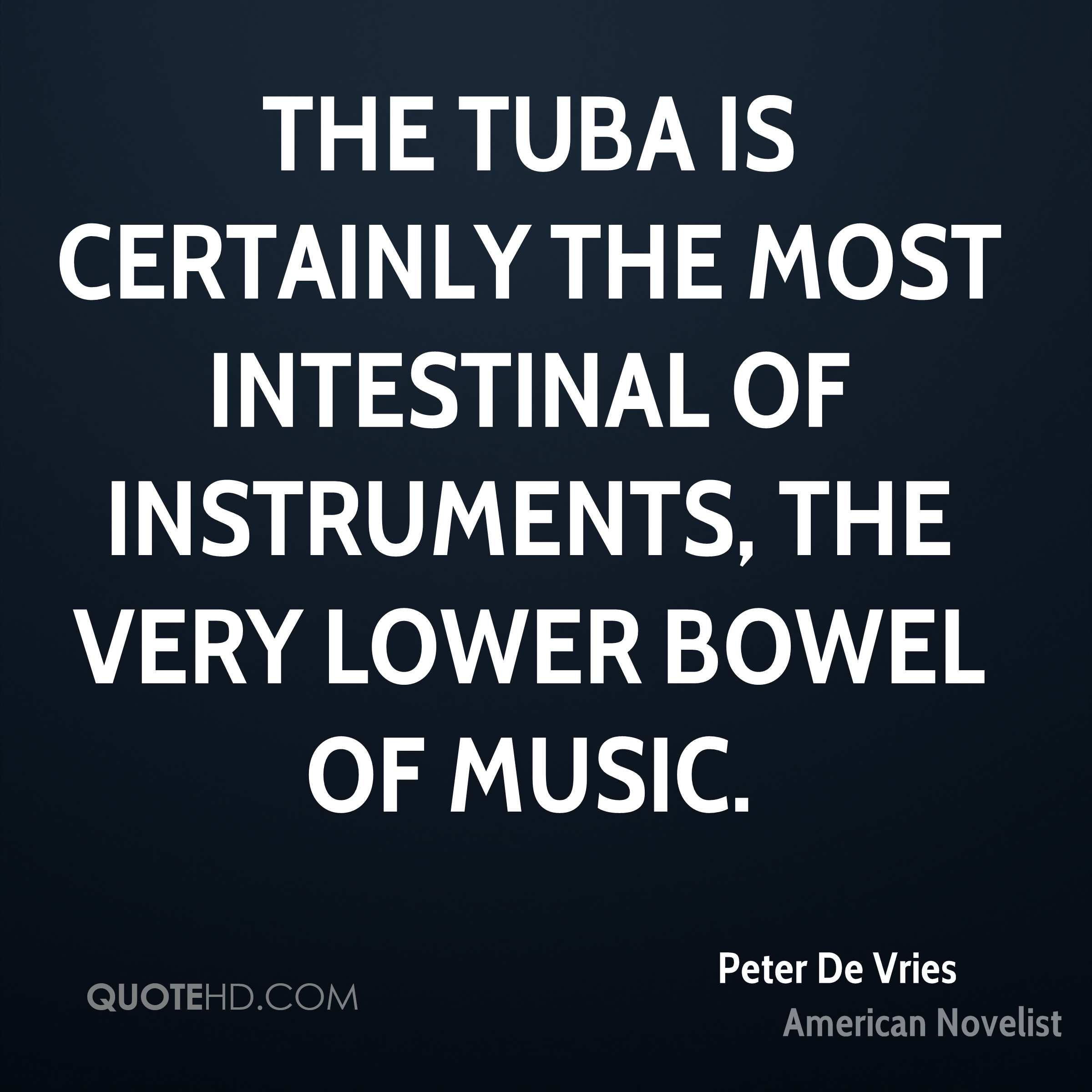 Peter de vries quotes quotehd the tuba is certainly the most intestinal of instruments the very lower bowel of music sciox Images