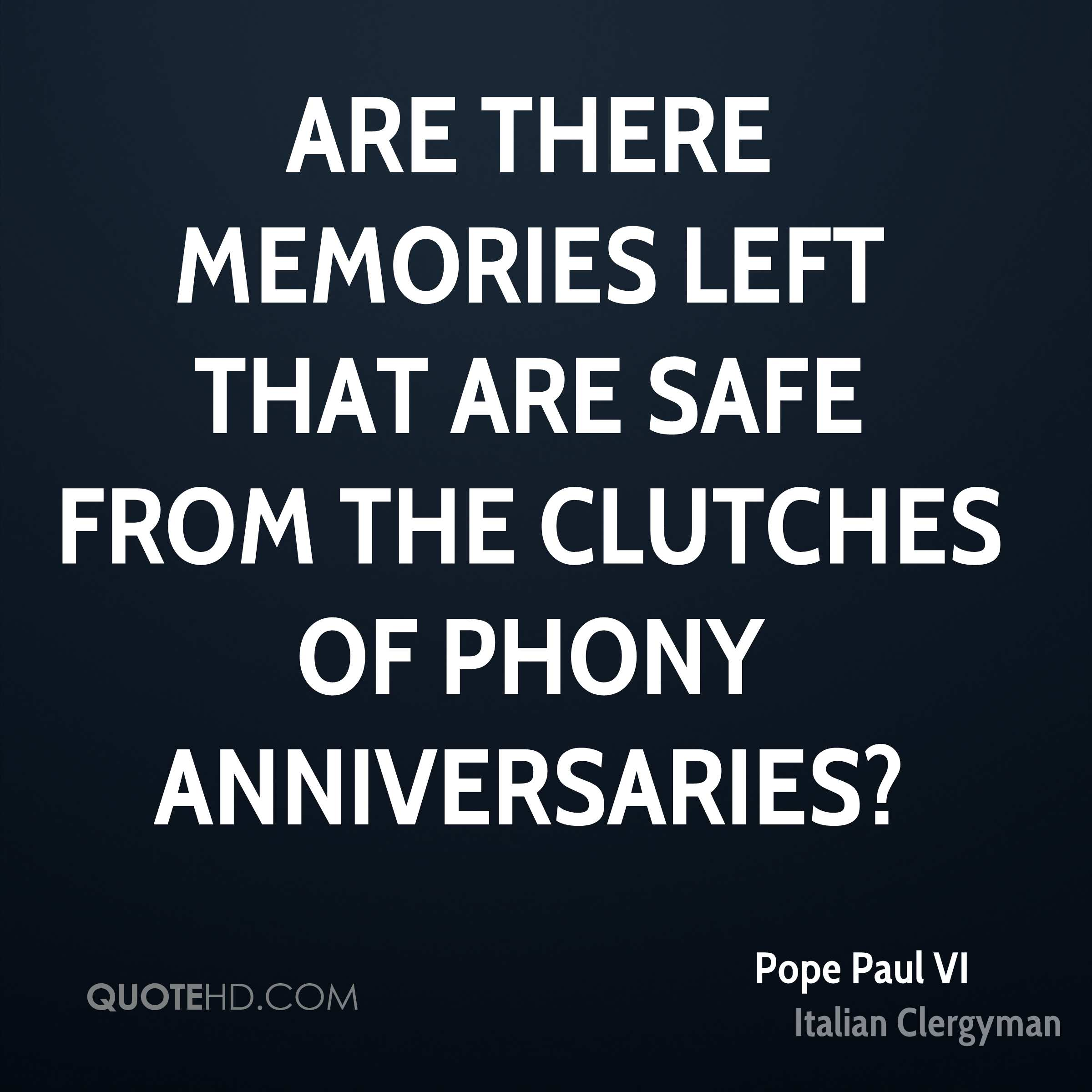 Are there memories left that are safe from the clutches of phony anniversaries?