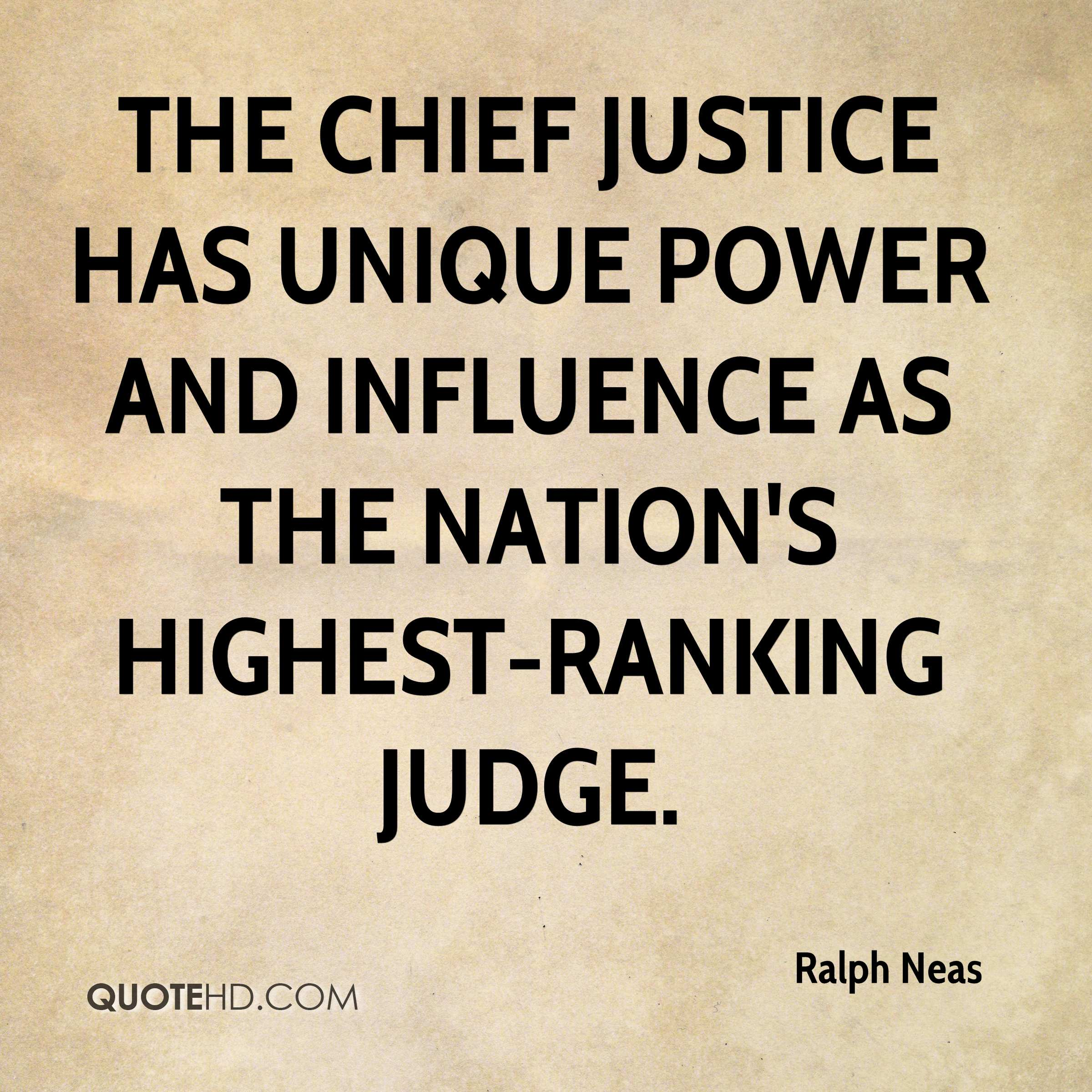 The chief justice has unique power and influence as the nation's highest-ranking judge.
