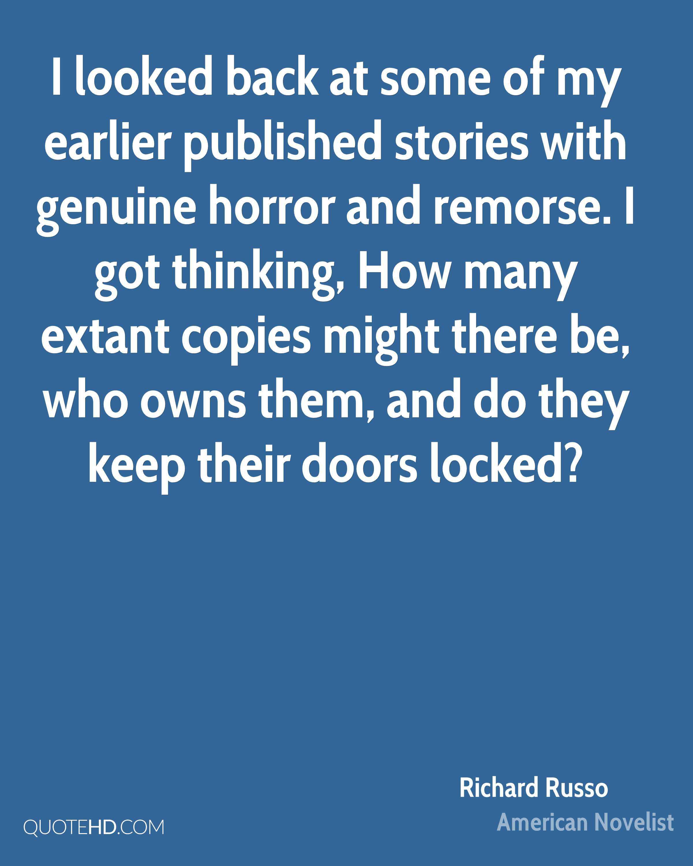 I looked back at some of my earlier published stories with genuine horror and remorse. I got thinking, How many extant copies might there be, who owns them, and do they keep their doors locked?
