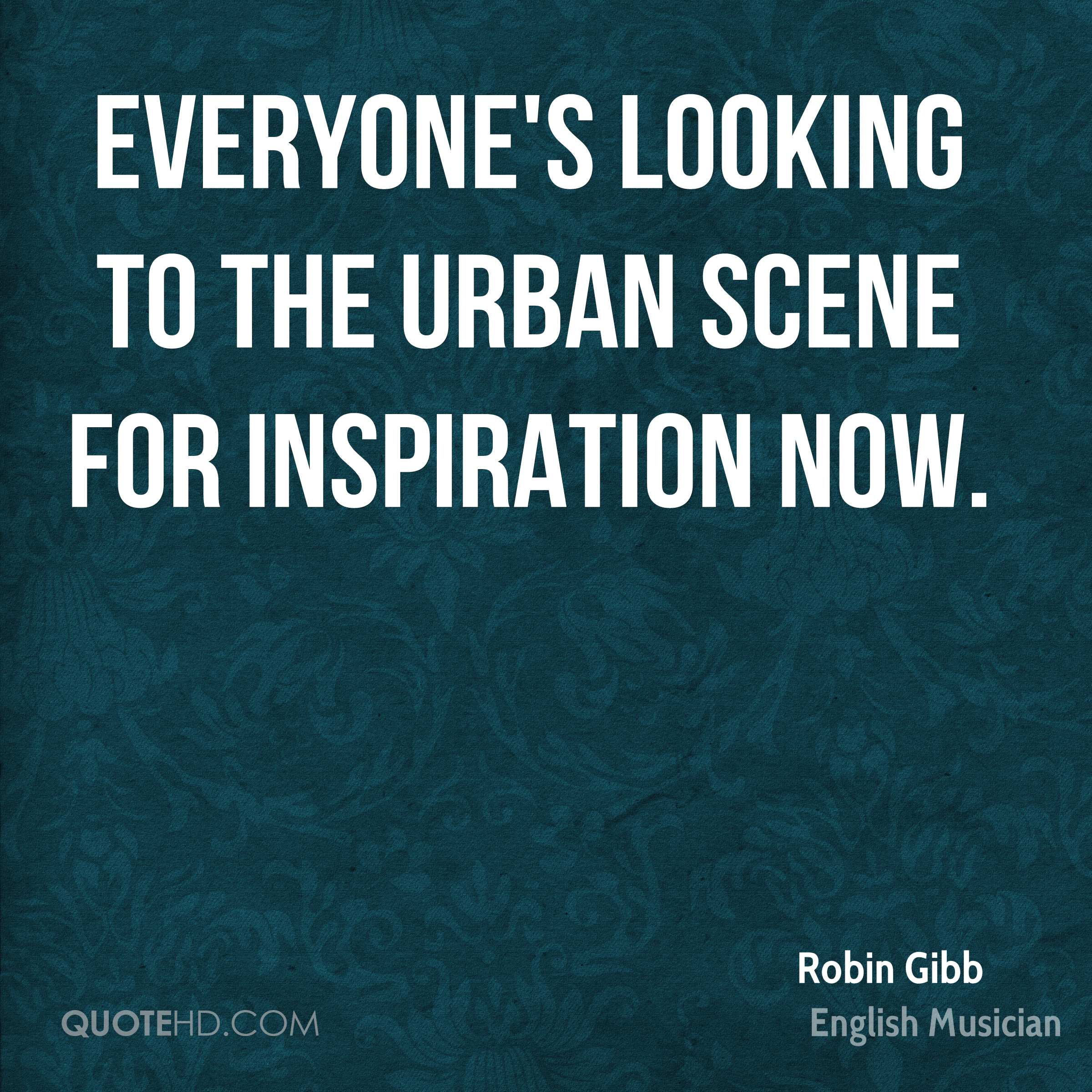 Everyone's looking to the urban scene for inspiration now.