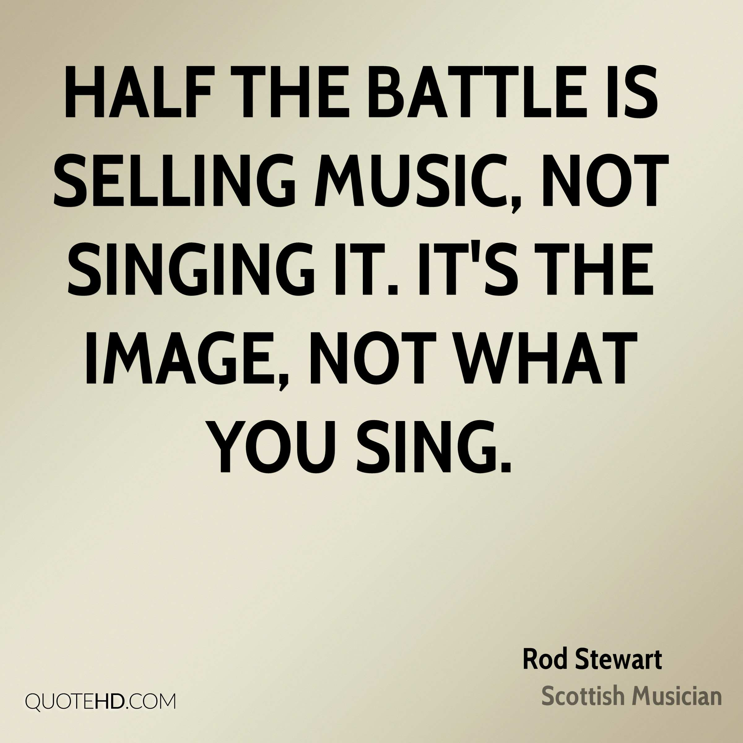Half the battle is selling music, not singing it. It's the image, not what you sing.