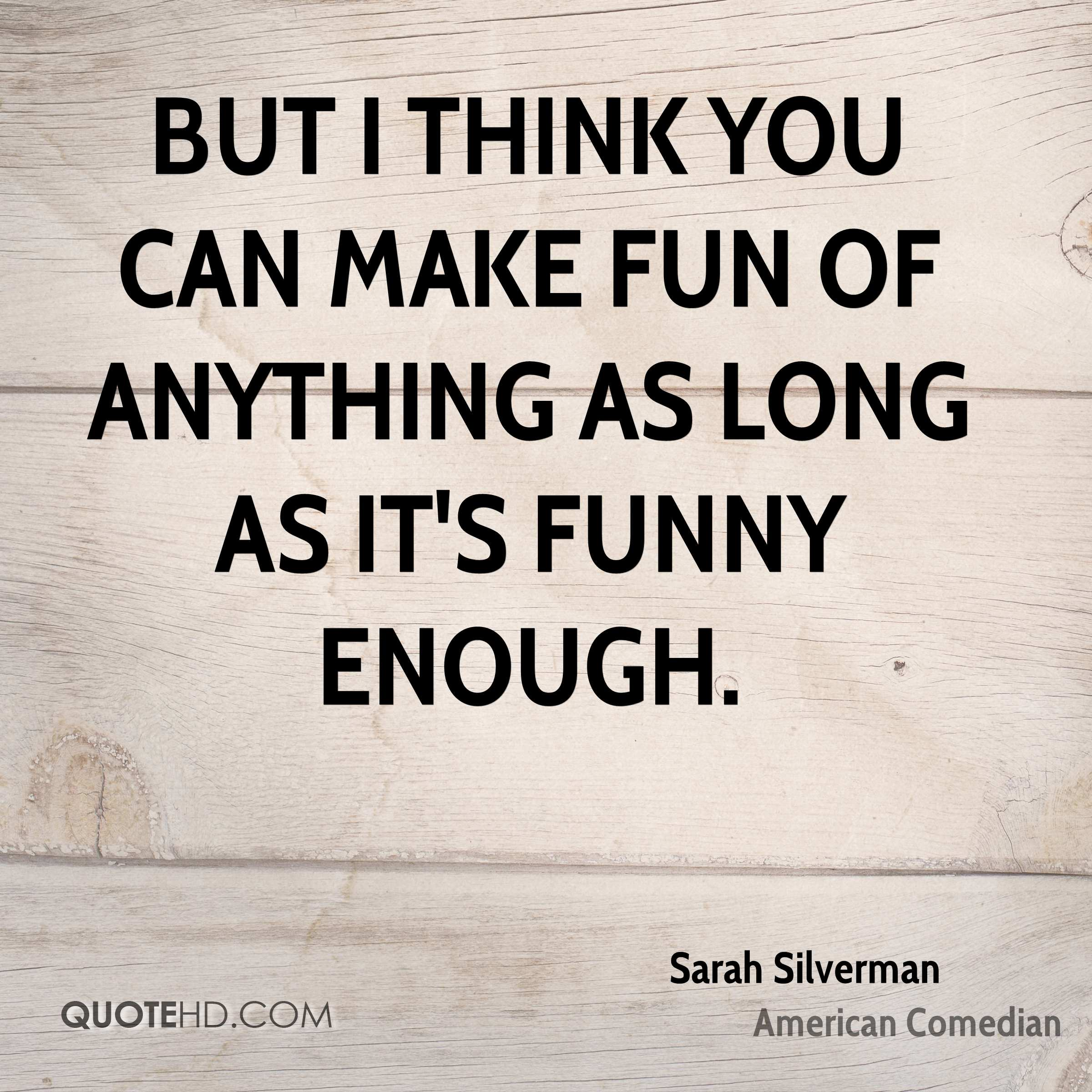 Funny Life Quotes That Make You Think: Sarah Silverman Funny Quotes