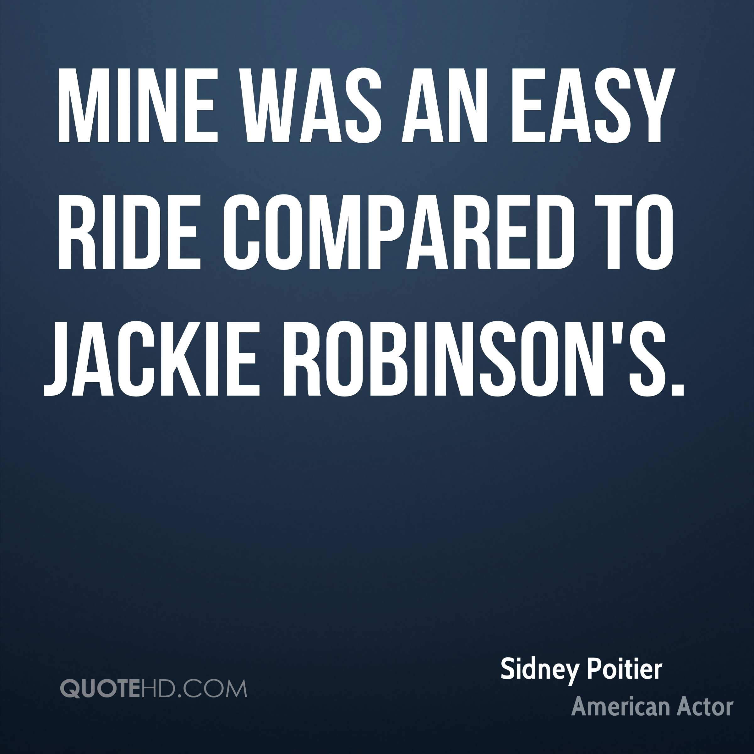Mine was an easy ride compared to Jackie Robinson's.