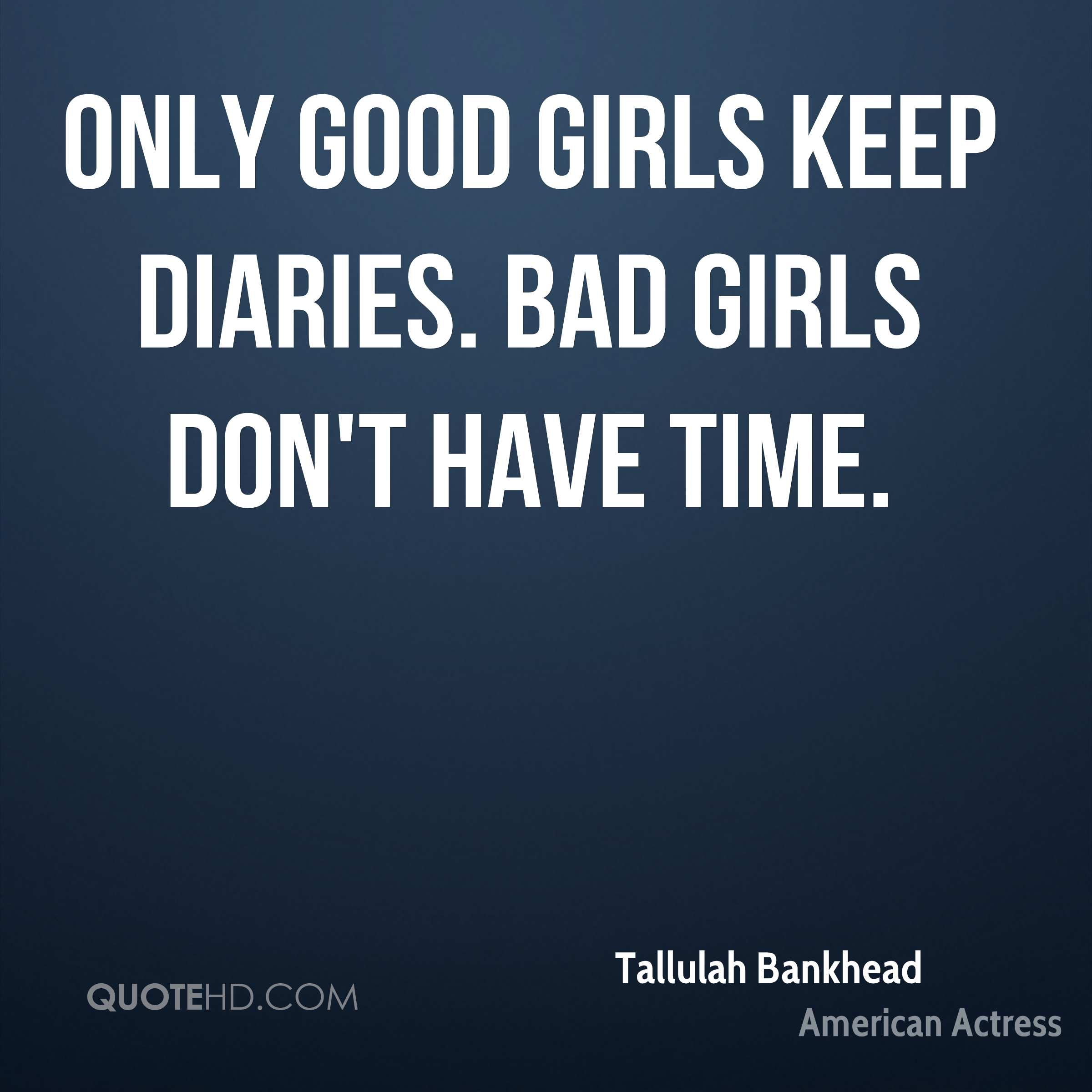 Good Quotes For Girls Tallulah Bankhead Time Quotes  Quotehd
