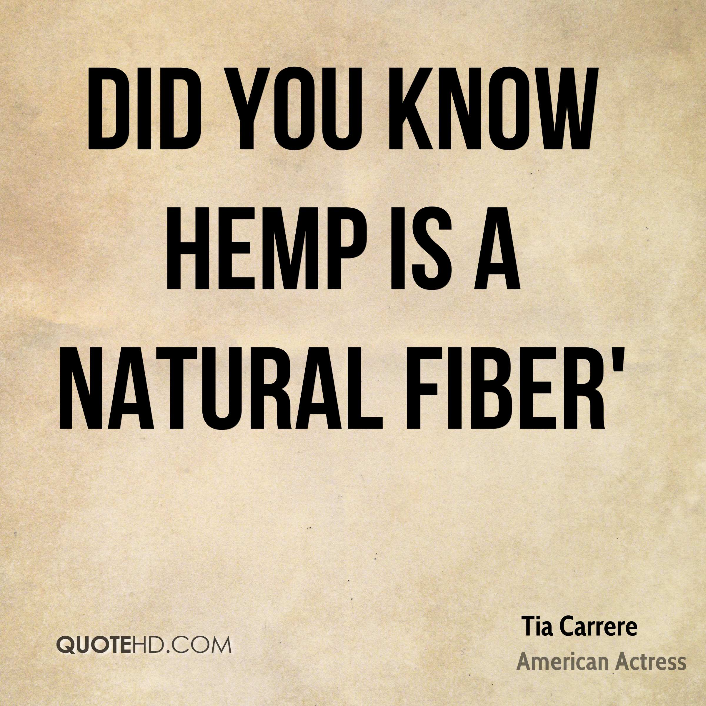 Did you know hemp is a natural fiber'