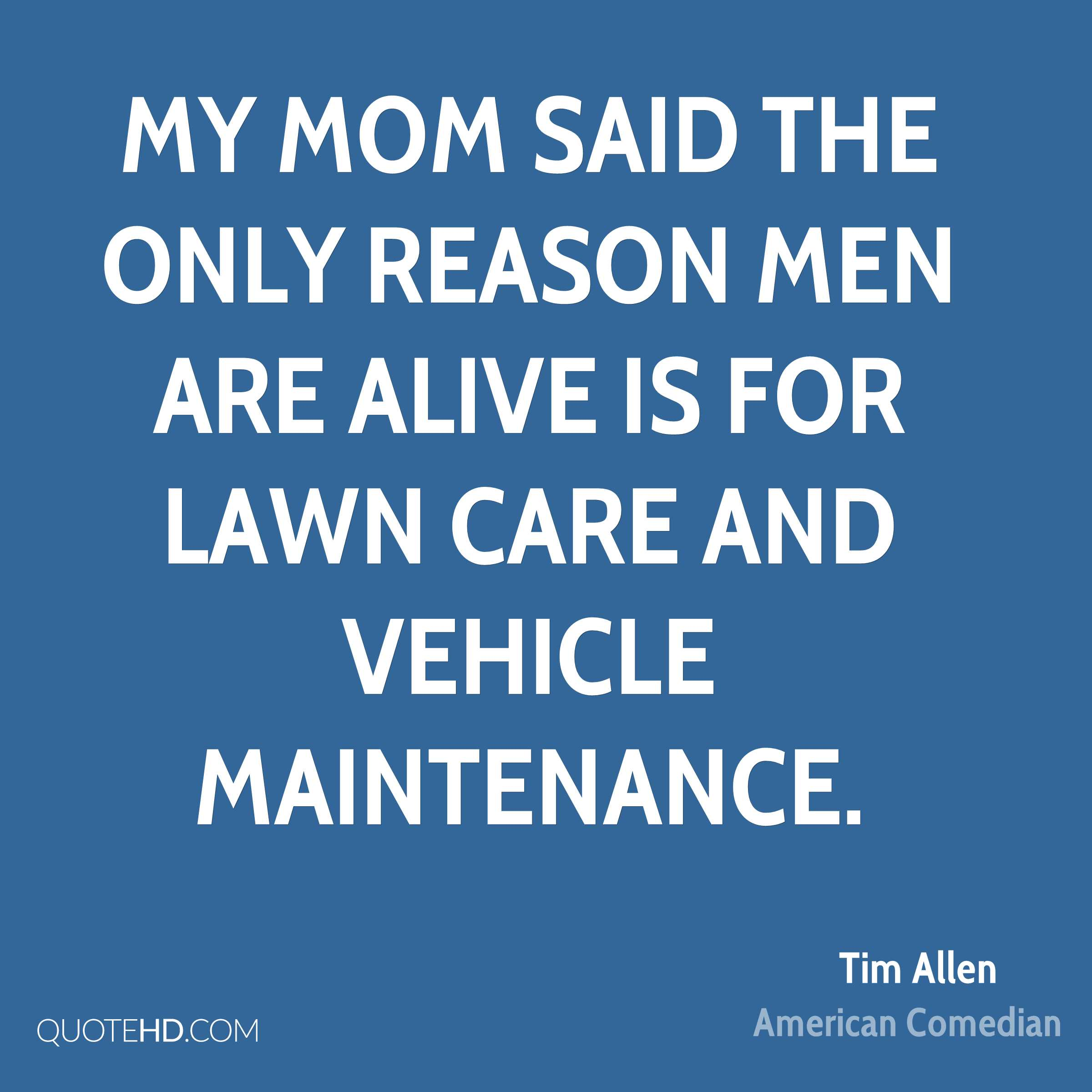 Tim allen mom quotes quotehd for Lawn care and maintenance