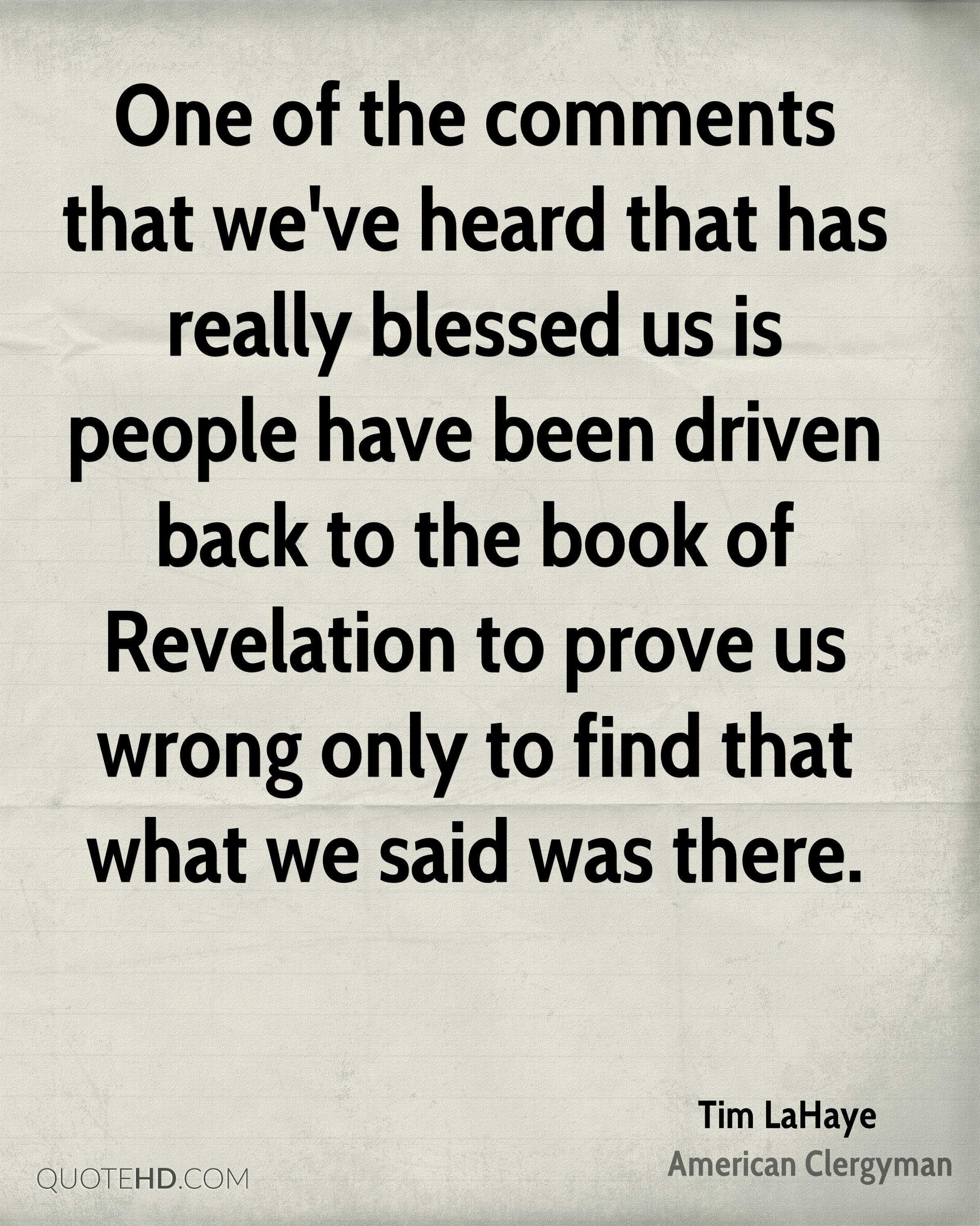 One of the comments that we've heard that has really blessed us is people have been driven back to the book of Revelation to prove us wrong only to find that what we said was there.