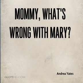 Mommy, what's wrong with Mary?