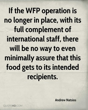 If the WFP operation is no longer in place, with its full complement of international staff, there will be no way to even minimally assure that this food gets to its intended recipients.