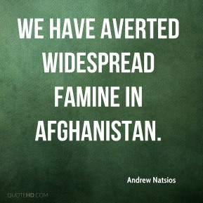 Andrew Natsios - We have averted widespread famine in Afghanistan.