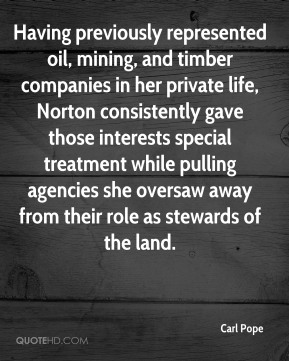 Having previously represented oil, mining, and timber companies in her private life, Norton consistently gave those interests special treatment while pulling agencies she oversaw away from their role as stewards of the land.