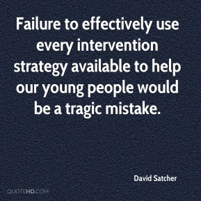 Failure to effectively use every intervention strategy available to help our young people would be a tragic mistake.