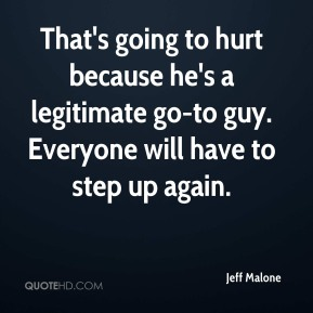 That's going to hurt because he's a legitimate go-to guy. Everyone will have to step up again.