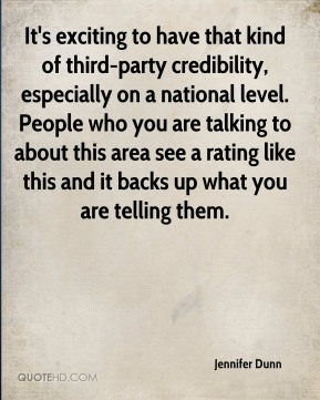 It's exciting to have that kind of third-party credibility, especially on a national level. People who you are talking to about this area see a rating like this and it backs up what you are telling them.
