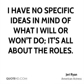 I have no specific ideas in mind of what I will or won't do; it's all about the roles.