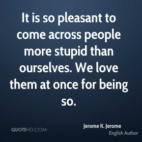 Jerome K. Jerome Quotes  QuoteHD