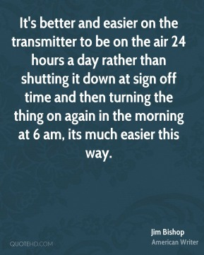 It's better and easier on the transmitter to be on the air 24 hours a day rather than shutting it down at sign off time and then turning the thing on again in the morning at 6 am, its much easier this way.