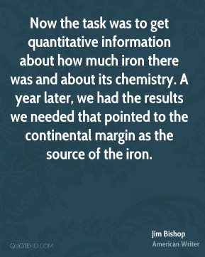 Jim Bishop  - Now the task was to get quantitative information about how much iron there was and about its chemistry. A year later, we had the results we needed that pointed to the continental margin as the source of the iron.